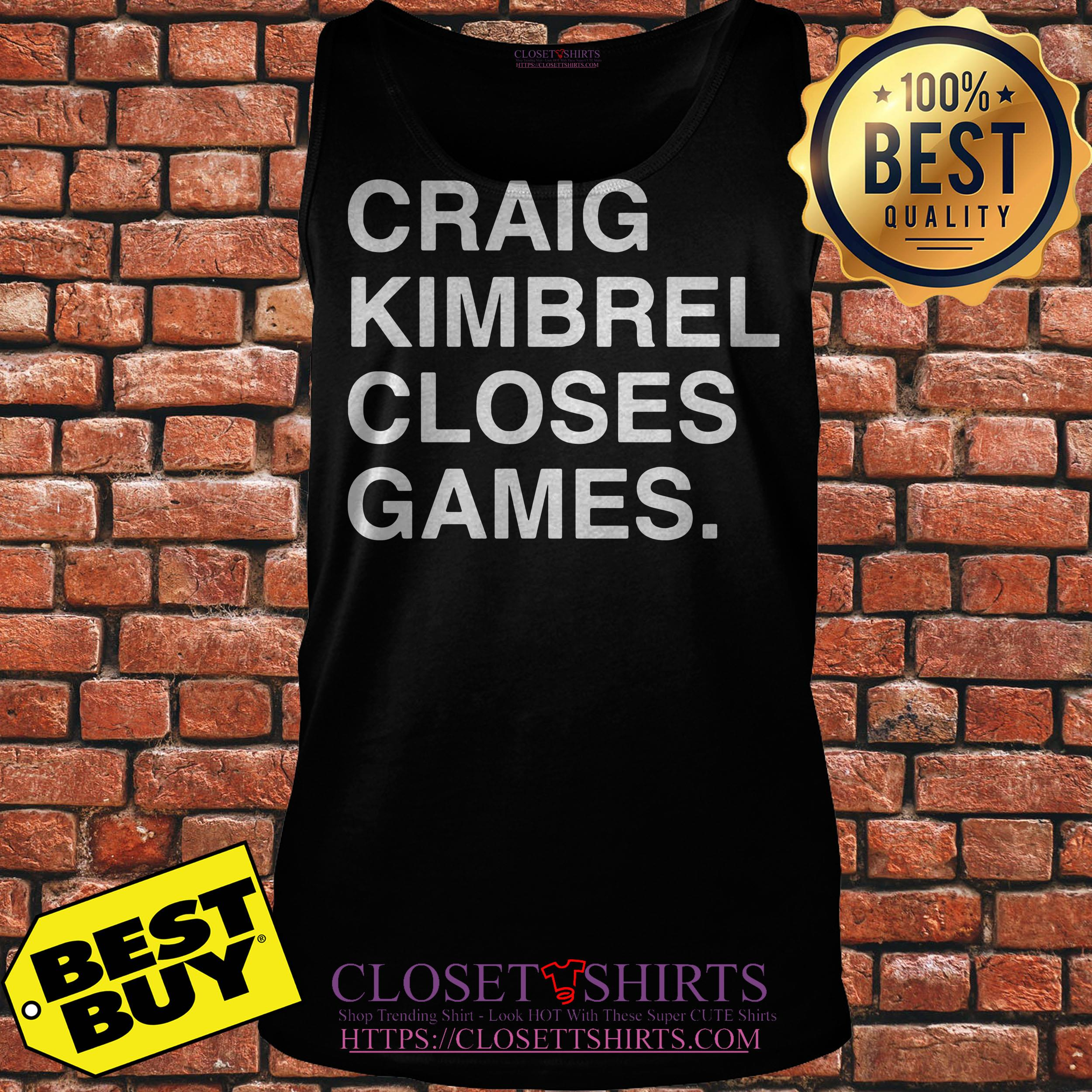 Craig Kimbrel Closes Games tank top