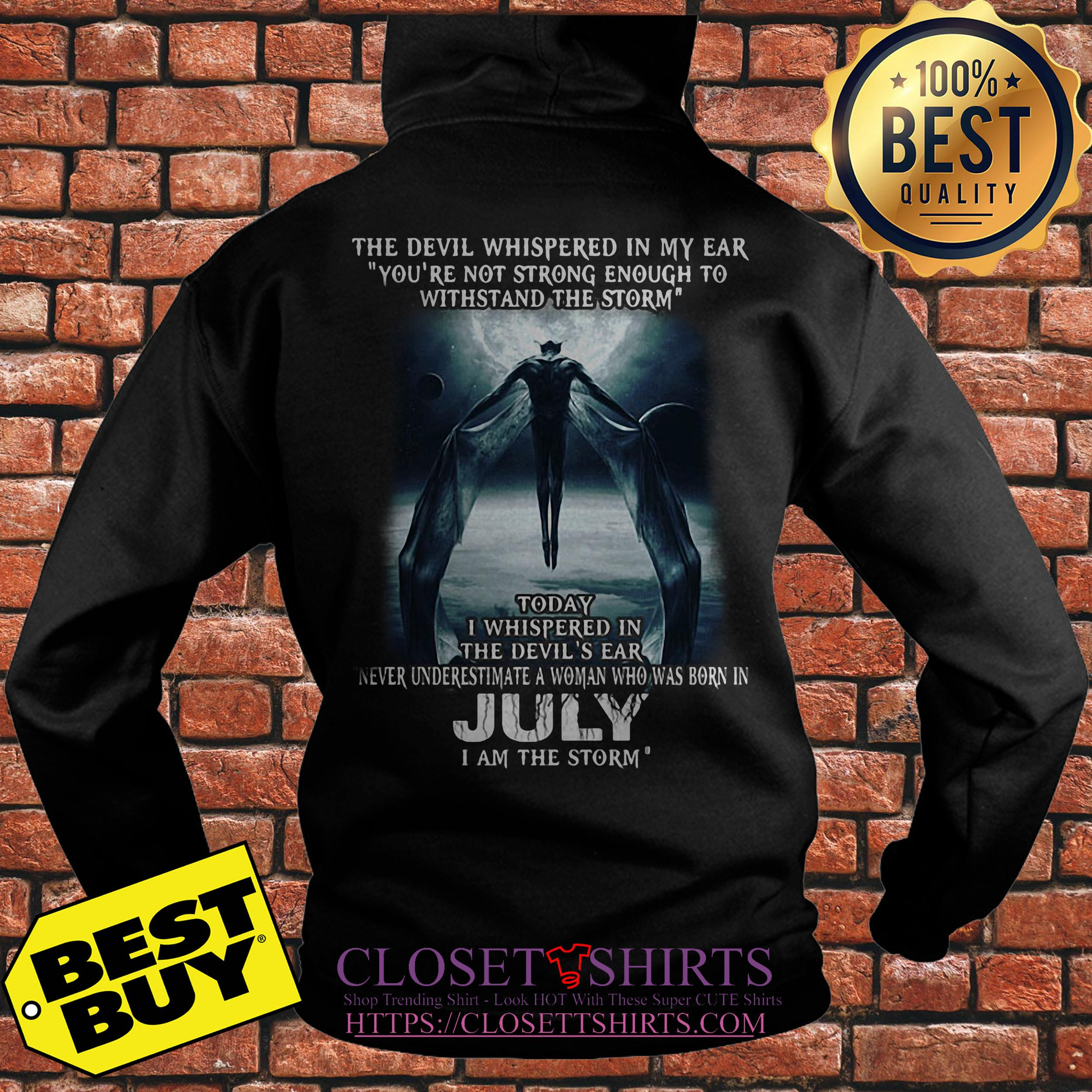 Devil Whispered Ear Youre Not Strong Enough July Storm Hoodie