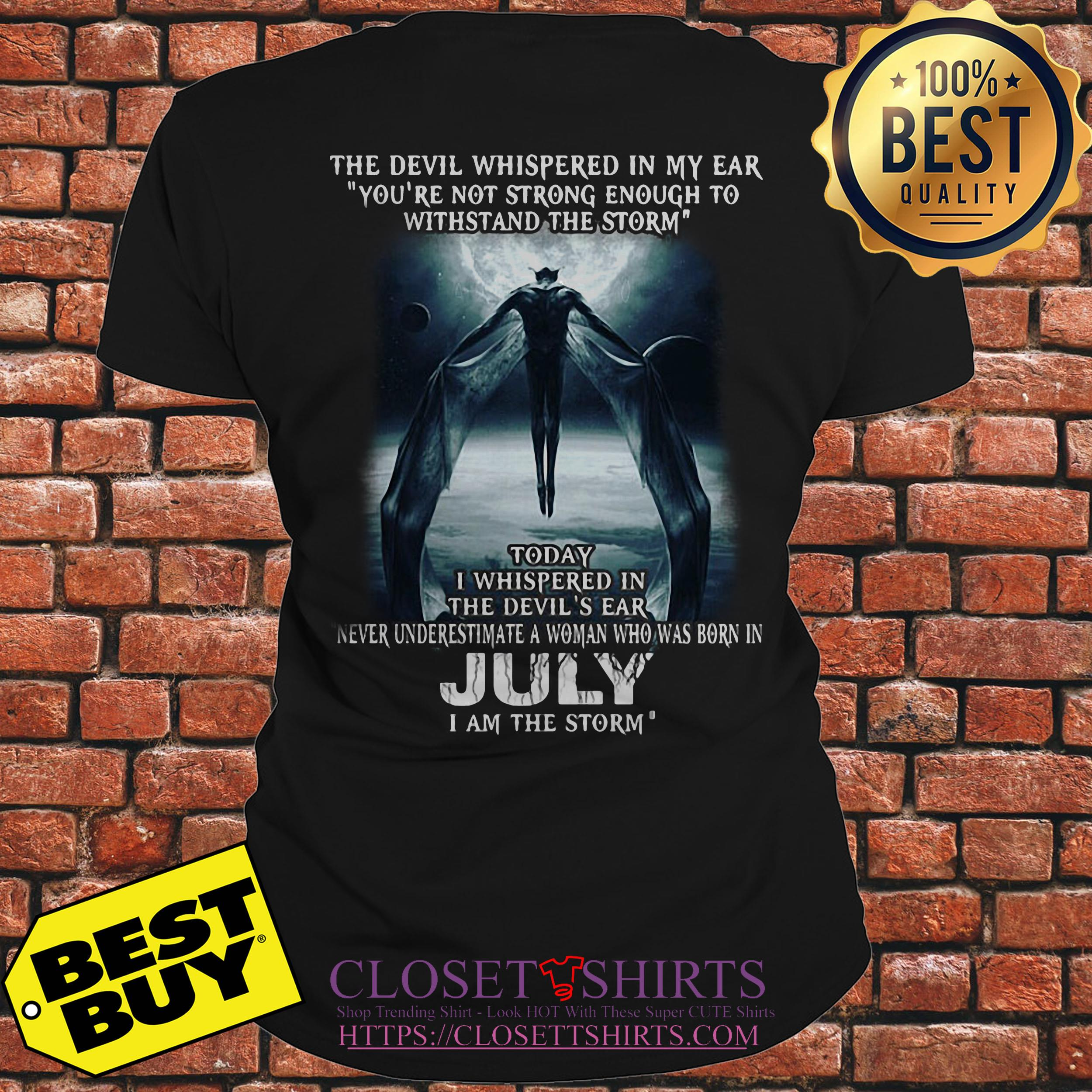 Devil Whispered Ear Youre Not Strong Enough July Storm Ladies Tee