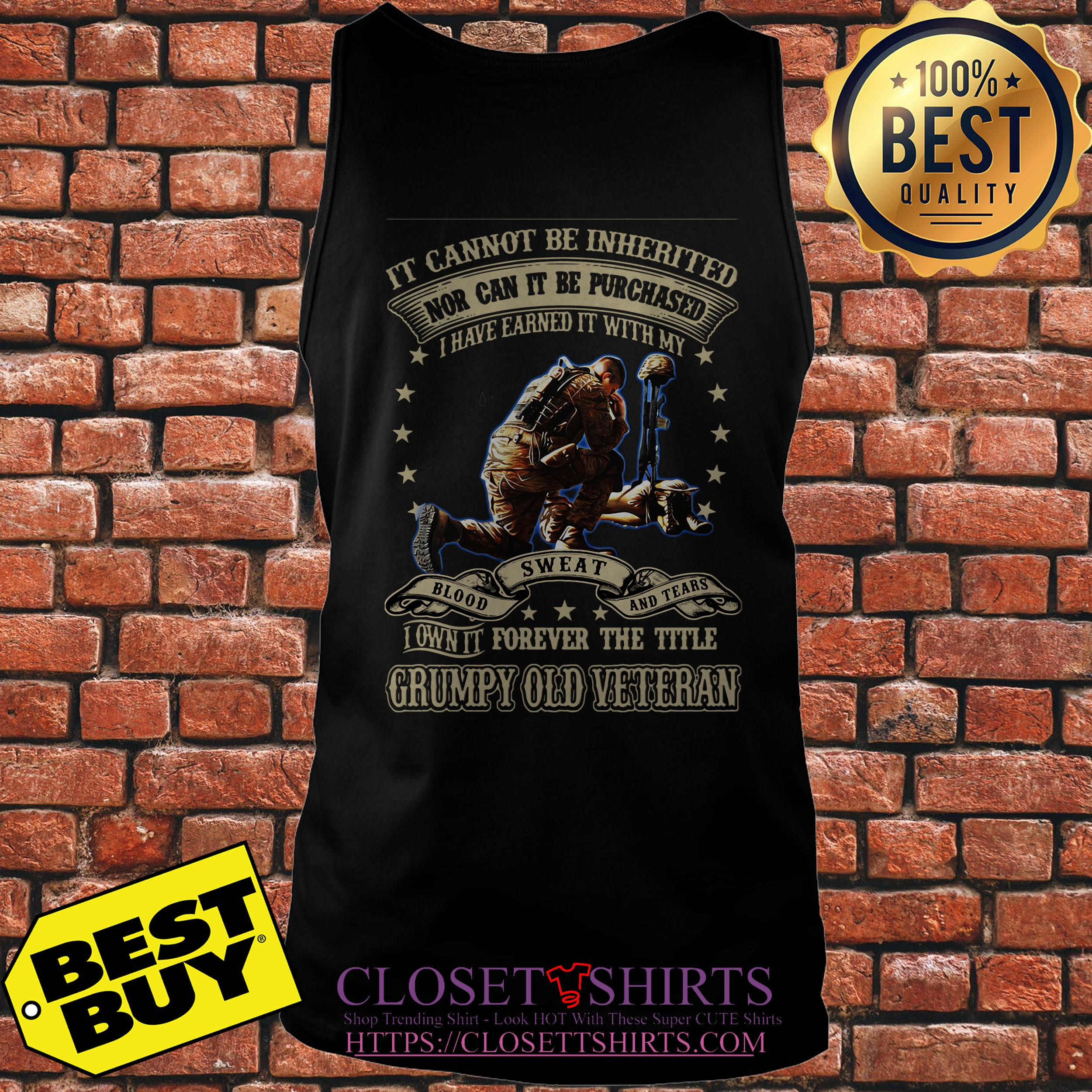 Grumpy Old Veteran It Cannot Be Inherited Nor Can It Be Purchased tank top