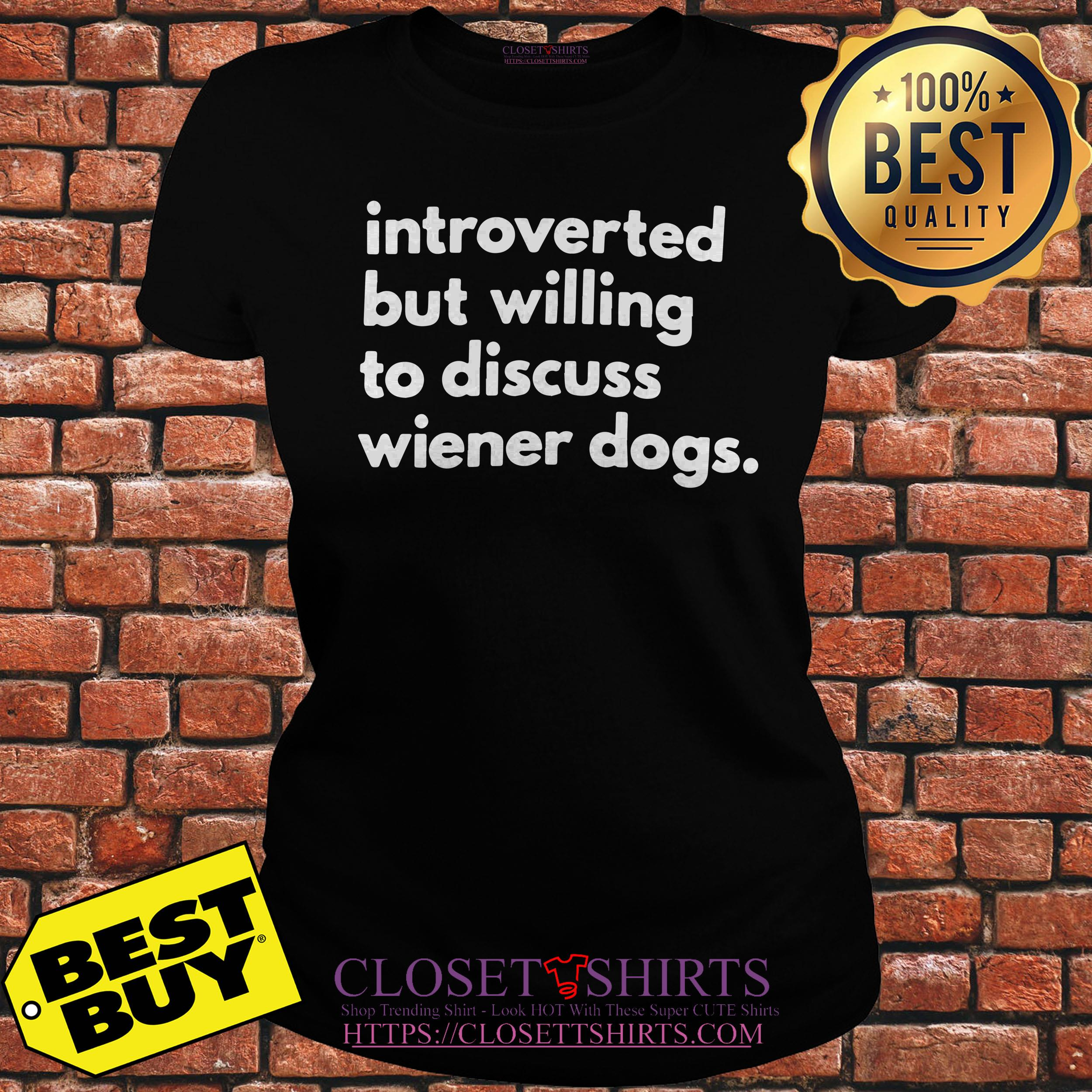 Introverted But Willing To Discuss Wiener Dog Owner ladies tee