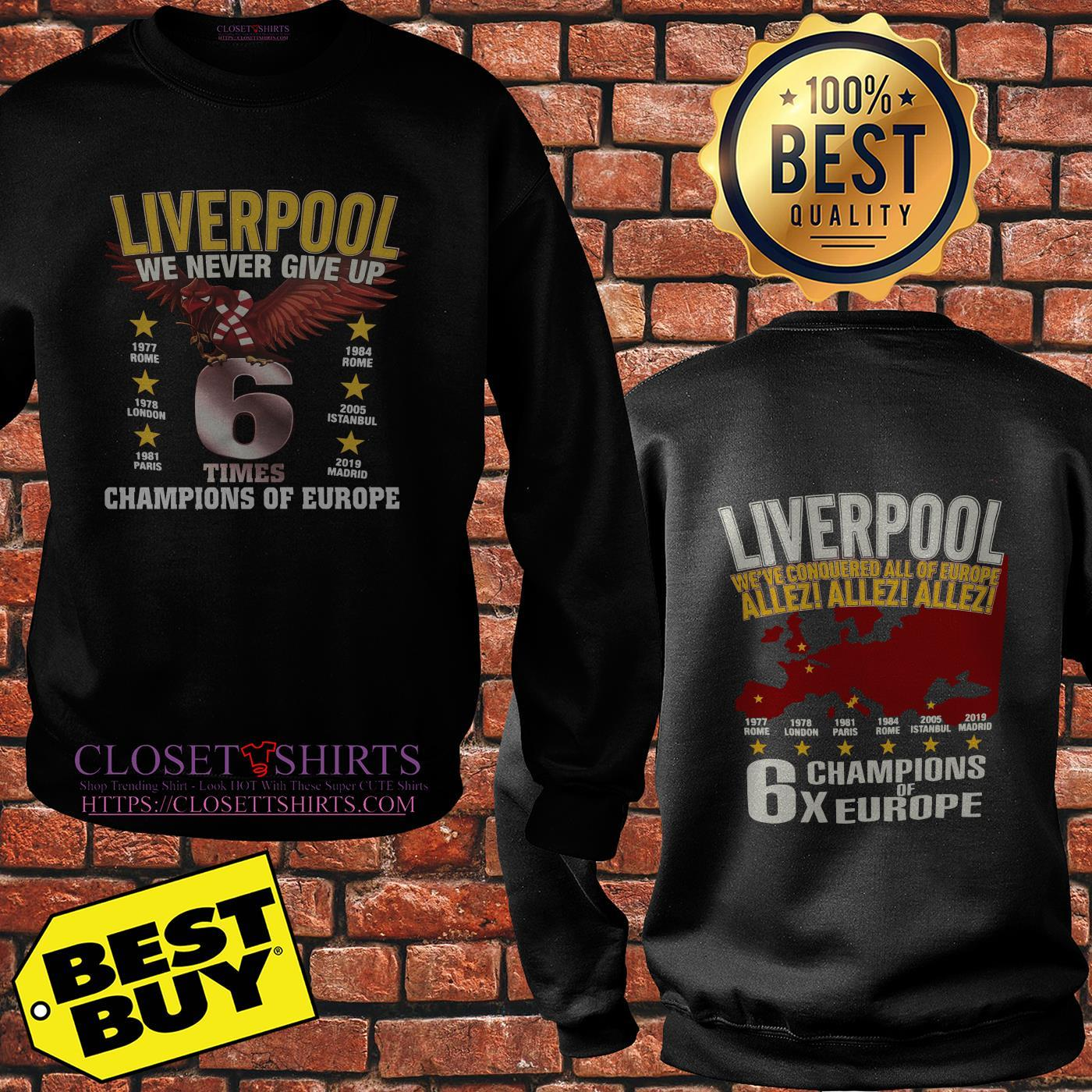 Liverpool We Never Give Up Times Champions Of Europe Madrid 2019 Sweatshirt