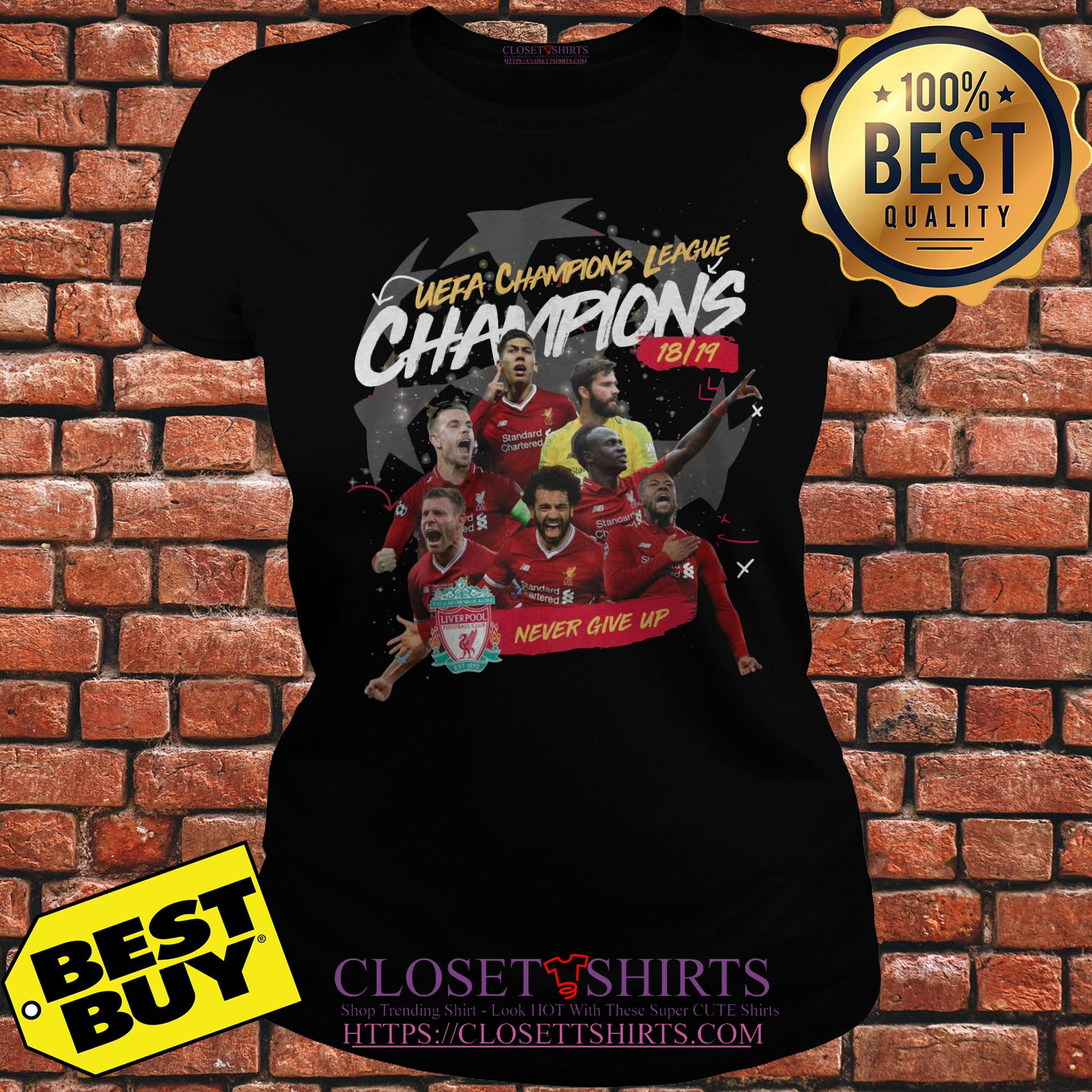 Liverpool Uefa Champions League Champions 18 19 Never Give Up ladies tee