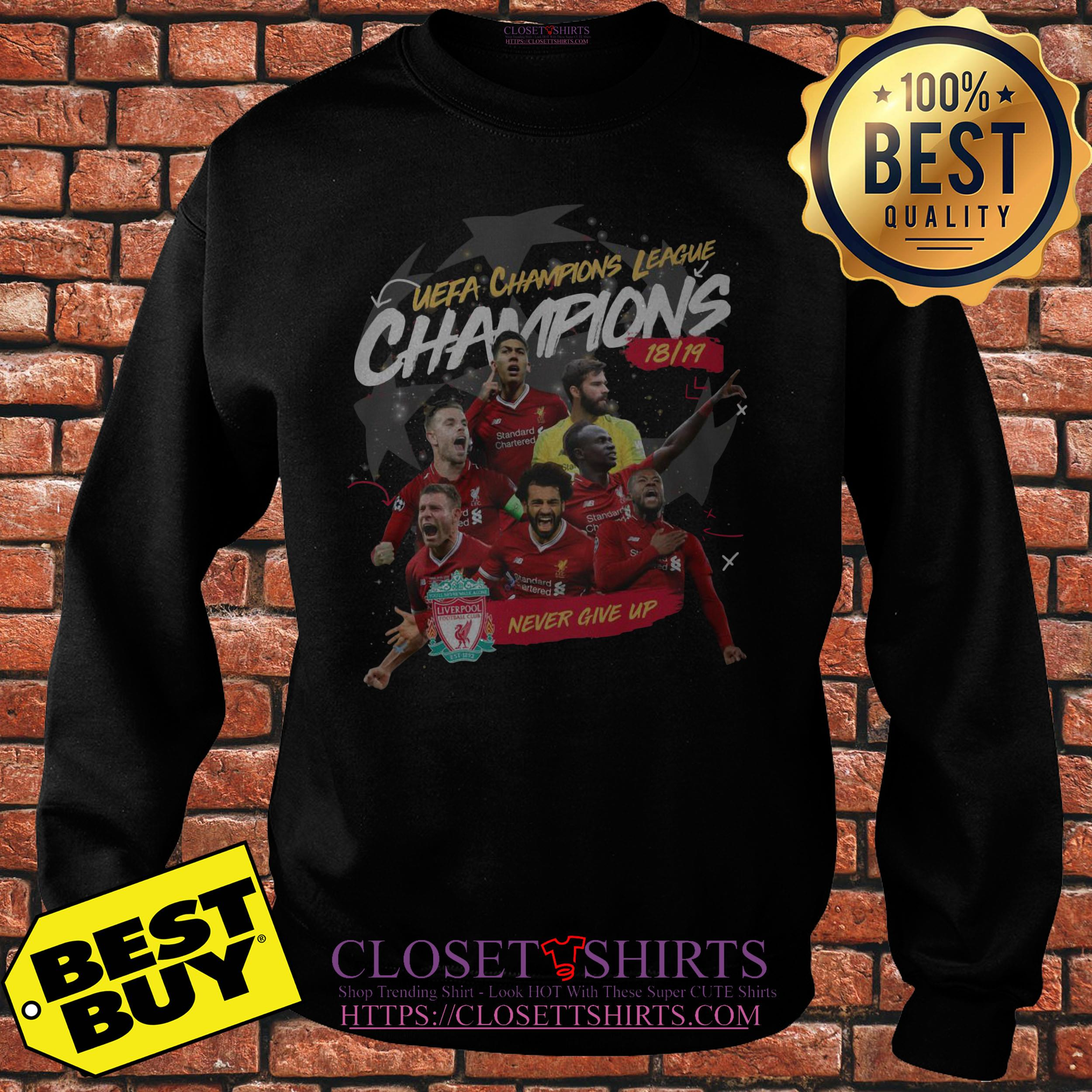 Liverpool Uefa Champions League Champions 18 19 Never Give Up Sweatshirt