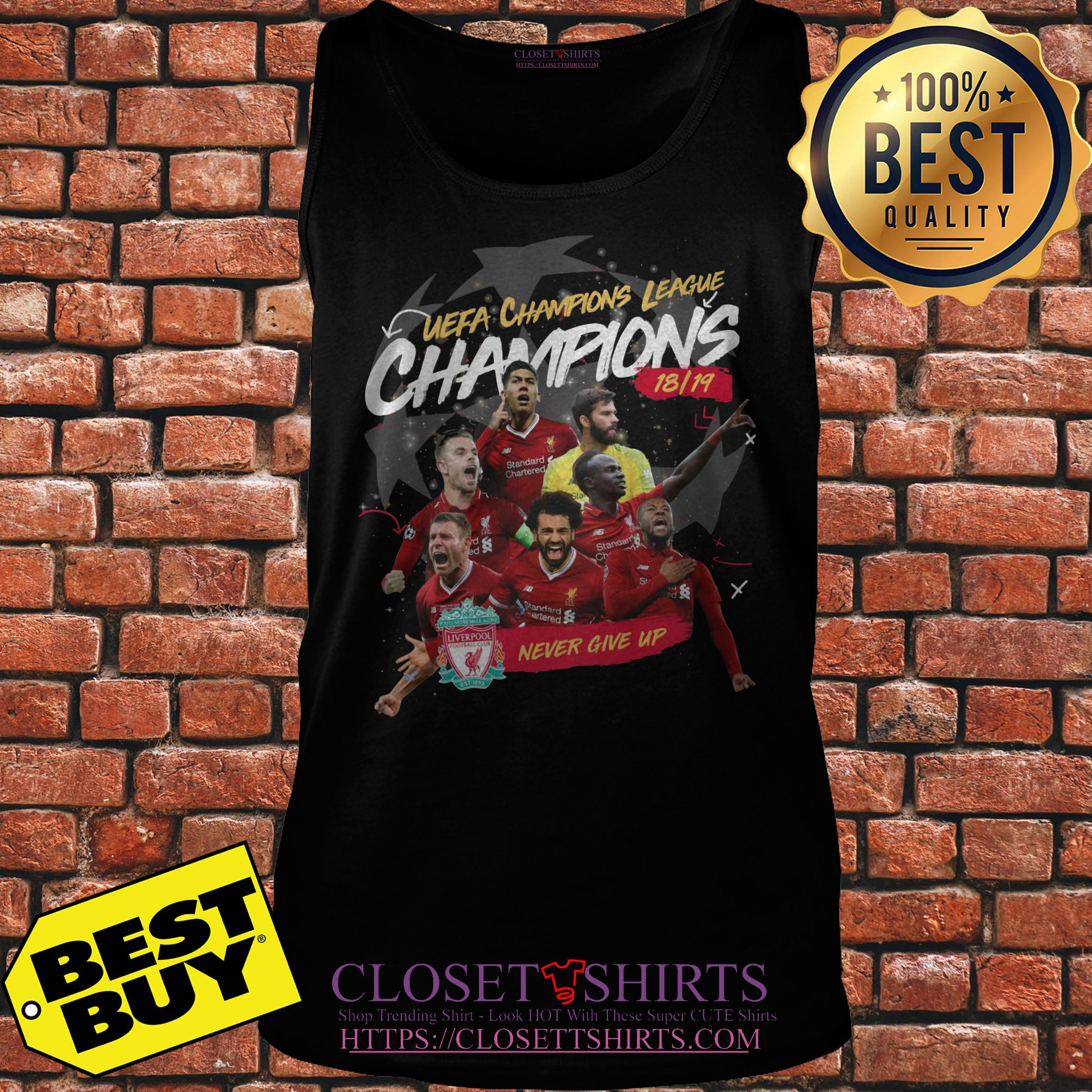 Liverpool Uefa Champions League Champions 18 19 Never Give Up tank top
