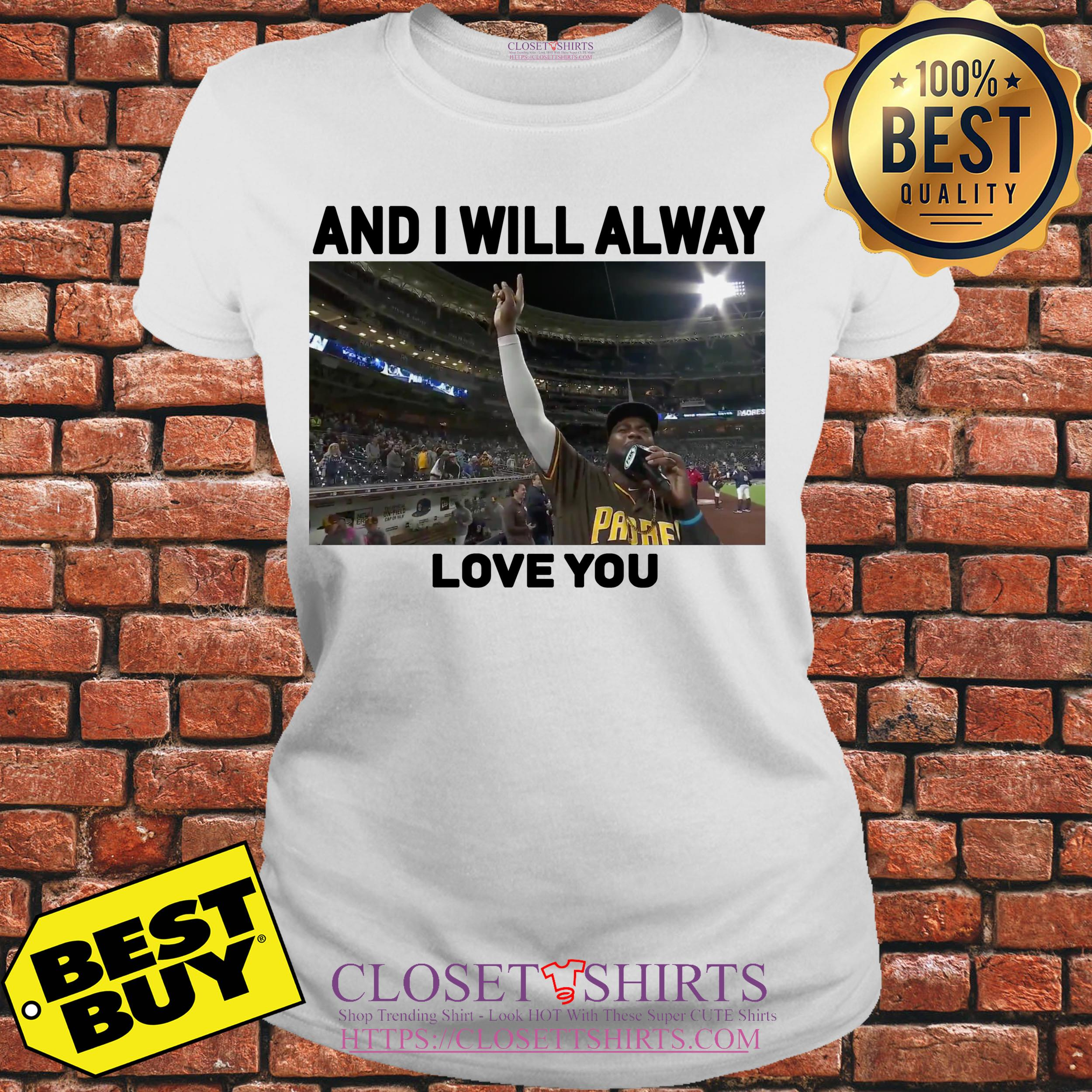 San Diego Padres And I Will Alway Love You ladies tee