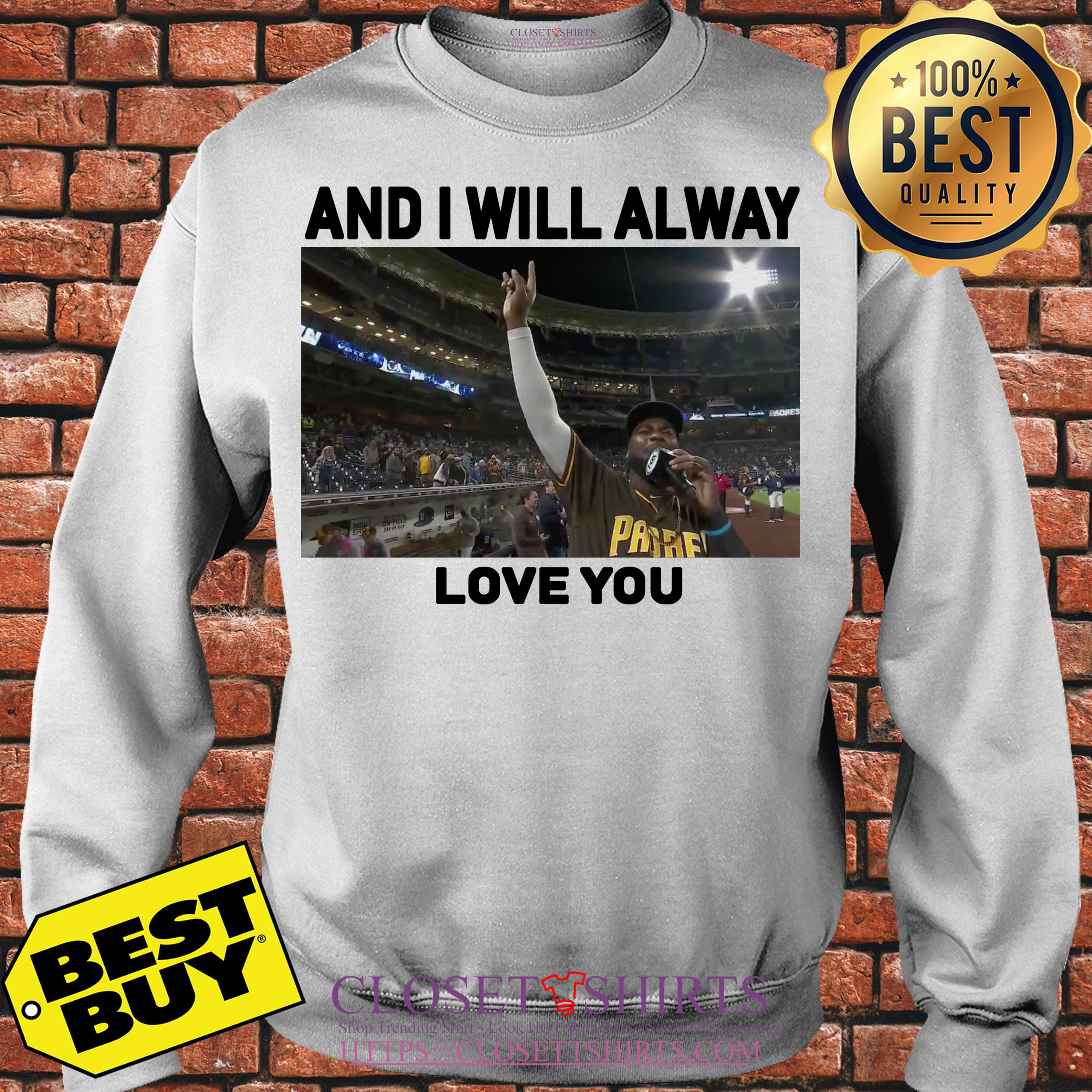 San Diego Padres And I Will Alway Love You Sweatshirt