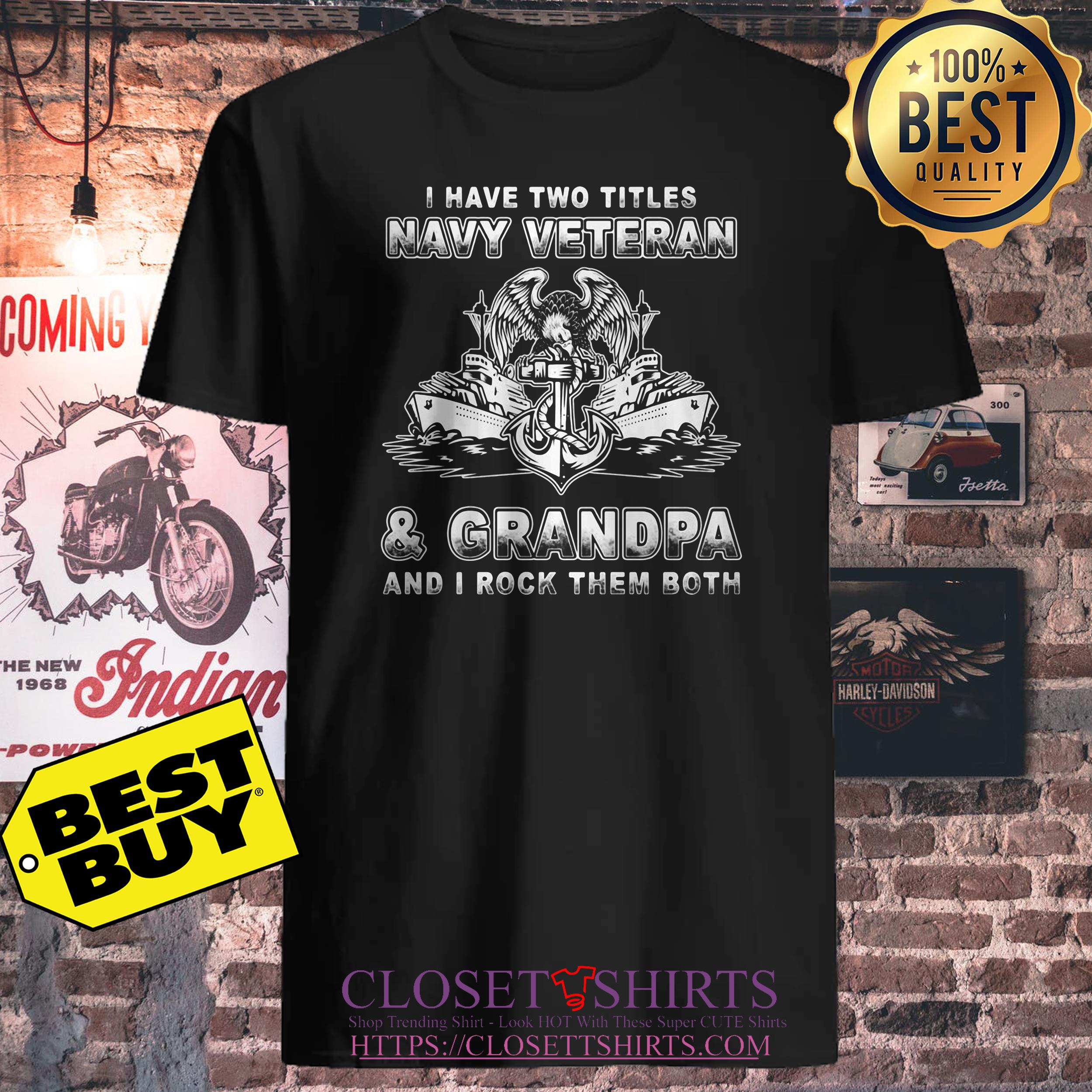 I Have Two Titles Navy Veteran And Grandpa And I Rock Them Both ladies tee