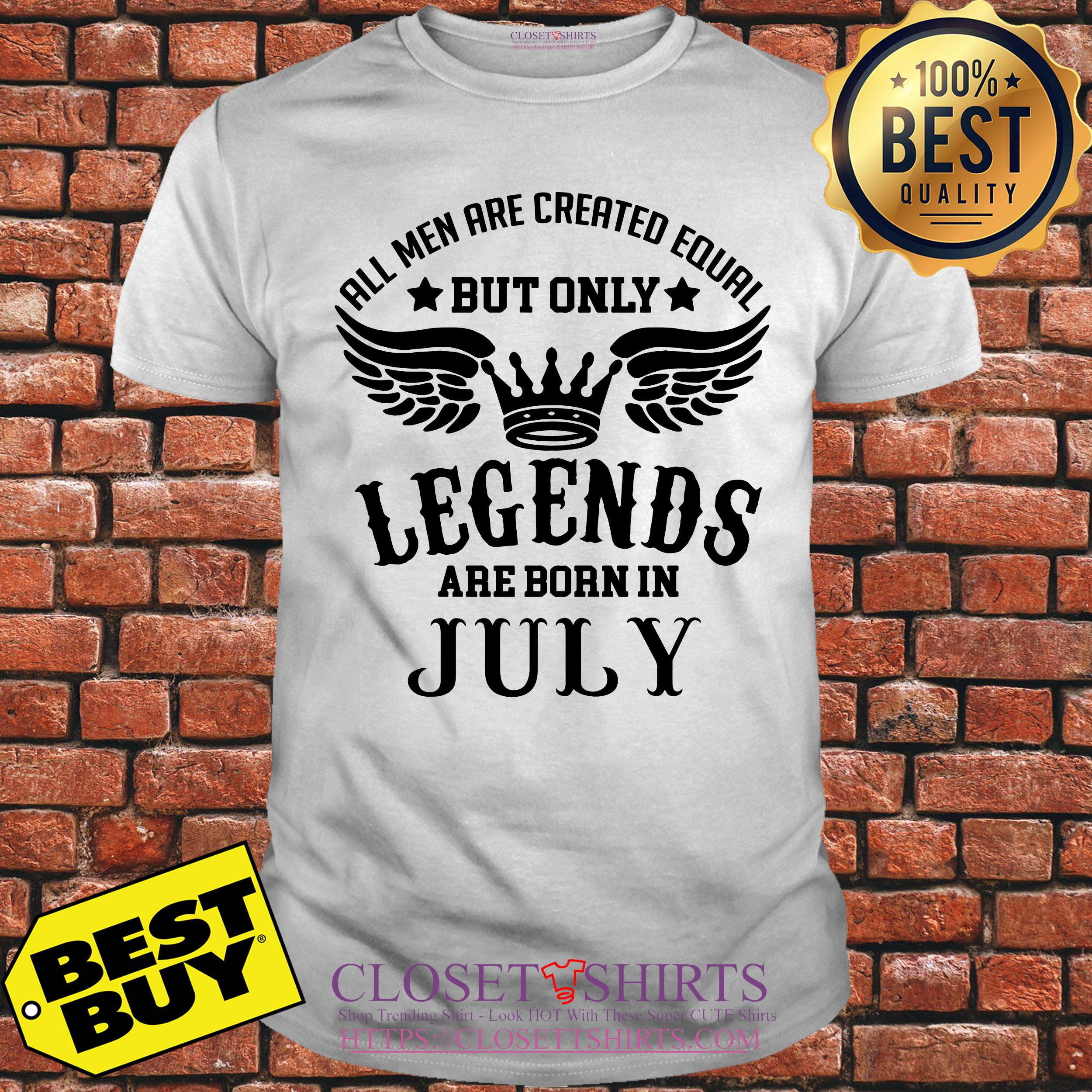 All Men Are Created Equal But Only Legends Are Born In July v-neck