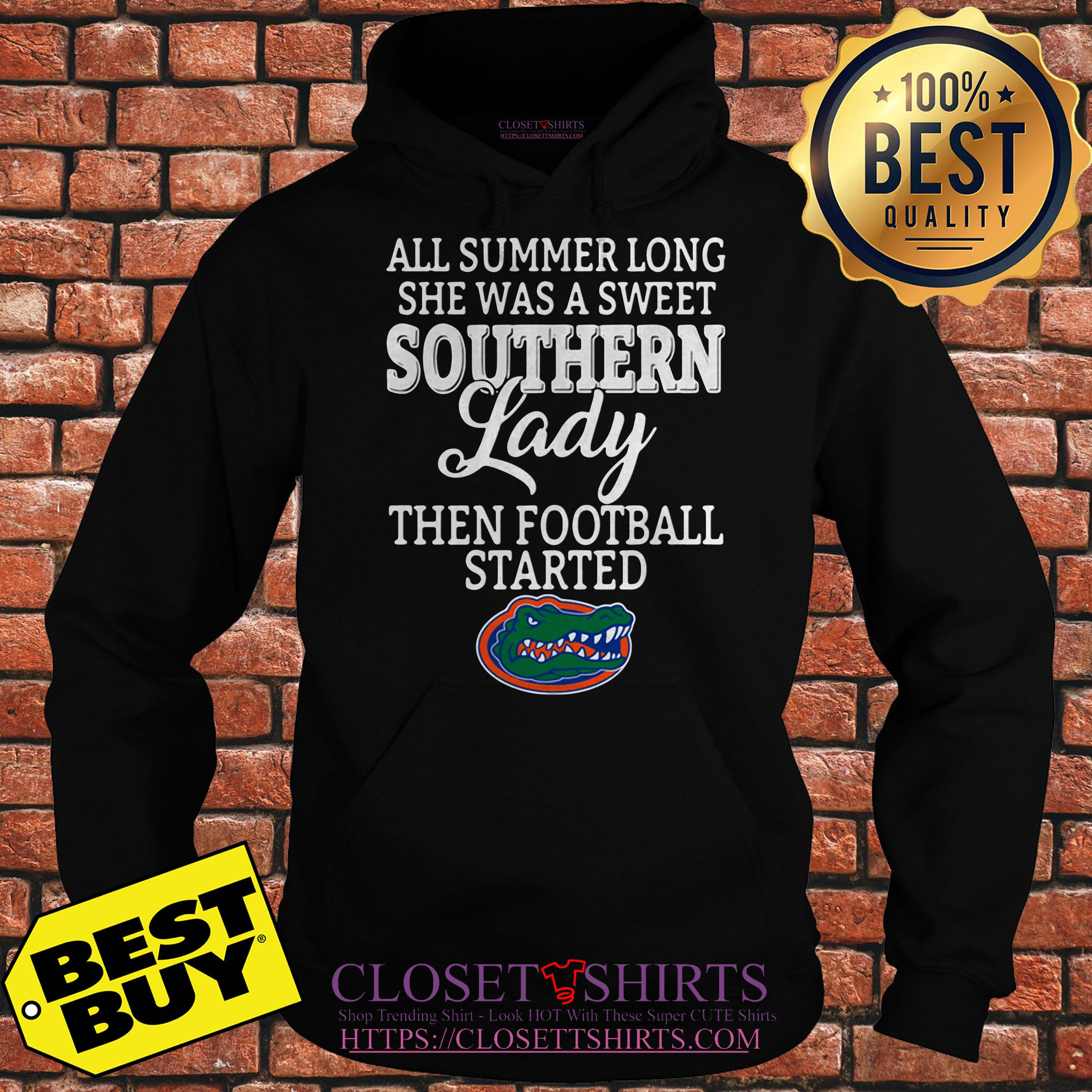 Florida Gators All Summer Long She Was A Sweet Southern Lady Then Football Hoodie