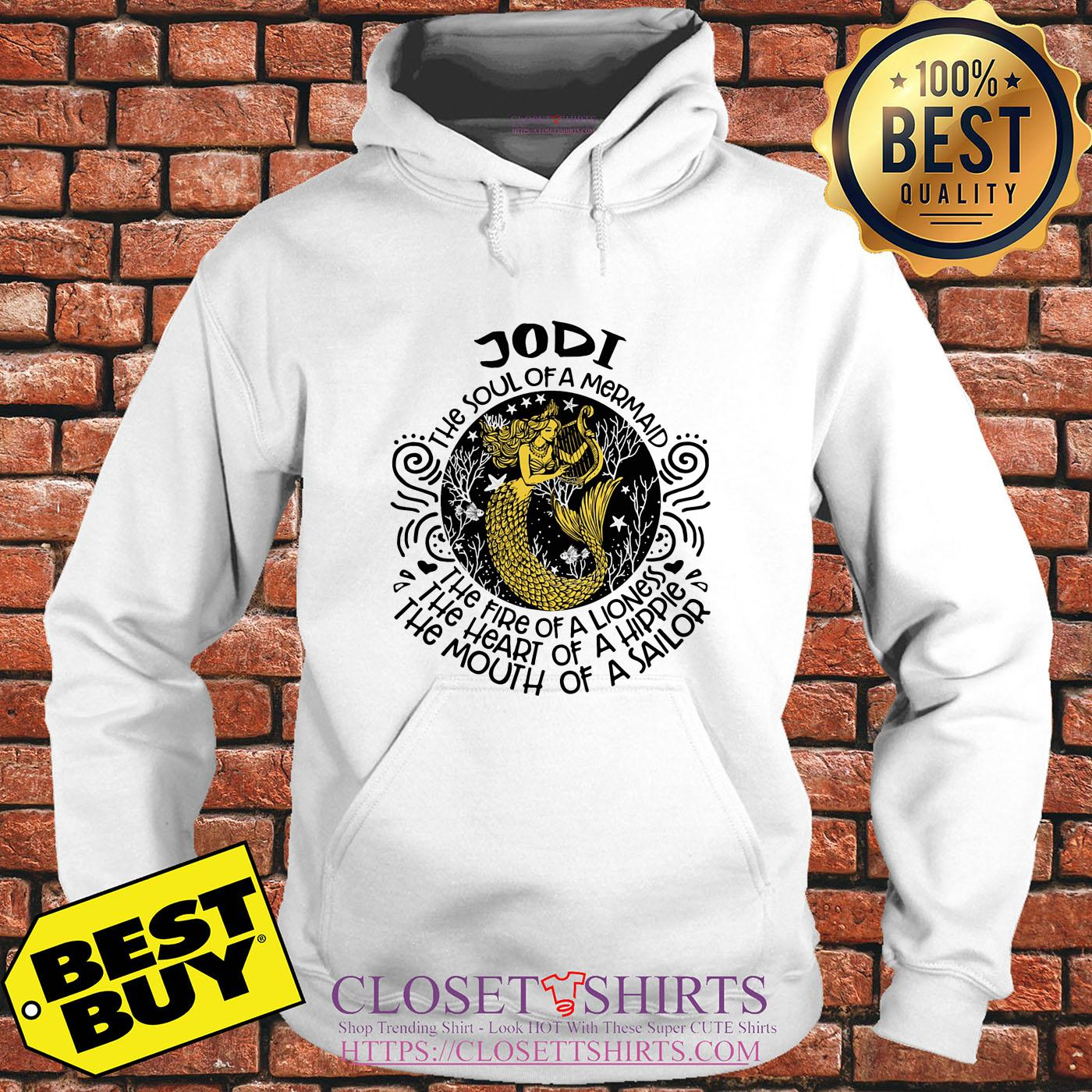 Jodi The Soul Of A Mermaid The Fire Of A Lioness A Hippie A Sailor hoodie