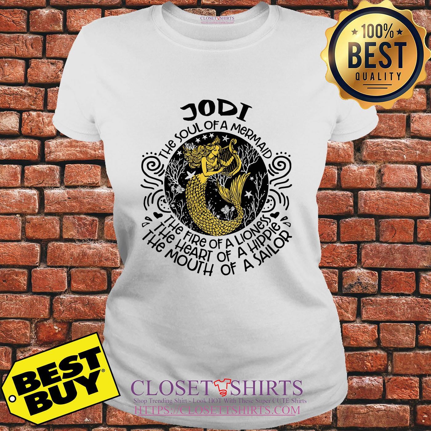 Jodi The Soul Of A Mermaid The Fire Of A Lioness A Hippie A Sailor ladies tee
