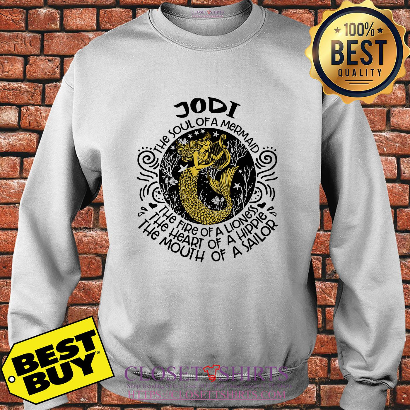 Jodi The Soul Of A Mermaid The Fire Of A Lioness A Hippie A Sailor sweatshirt