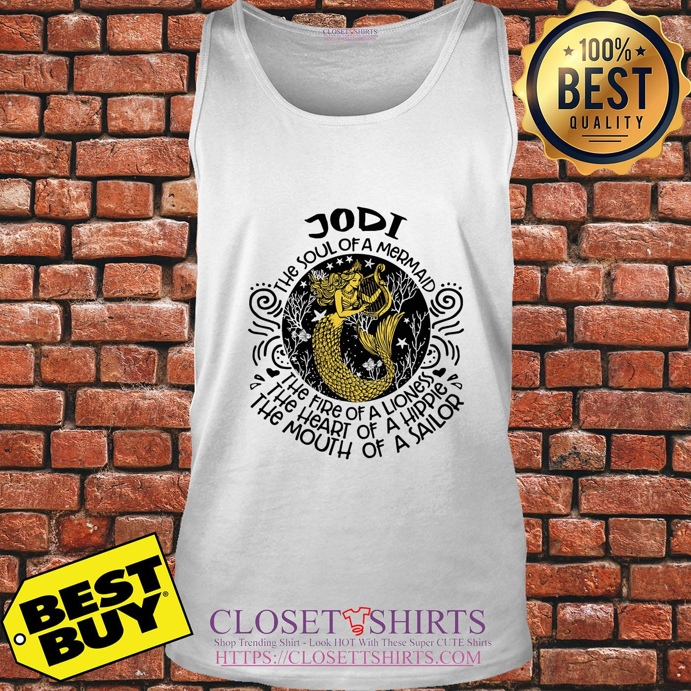 Jodi The Soul Of A Mermaid The Fire Of A Lioness A Hippie A Sailor tank top