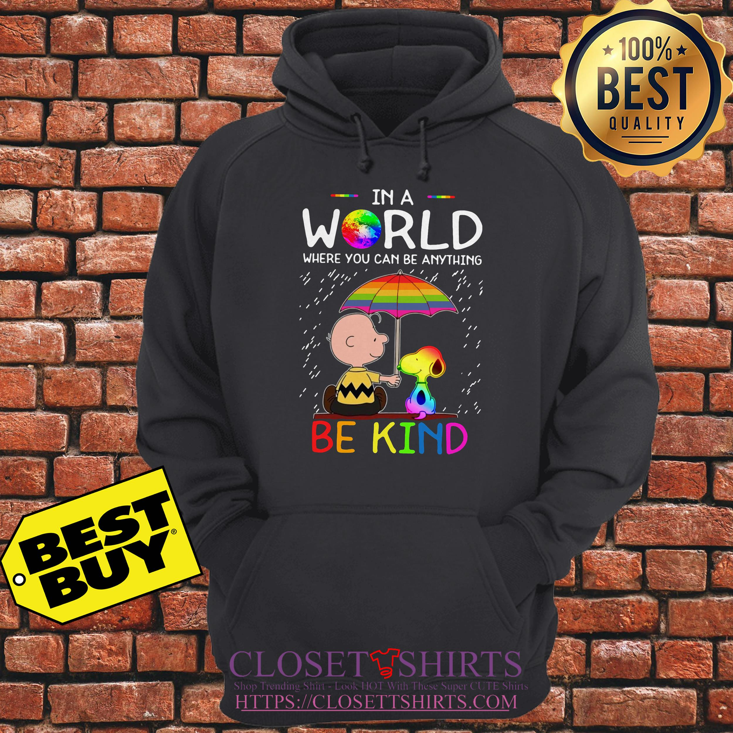 Lgbt Snoopy And Woodstock In A World Where You Can Be Anything Be Kind hoodie