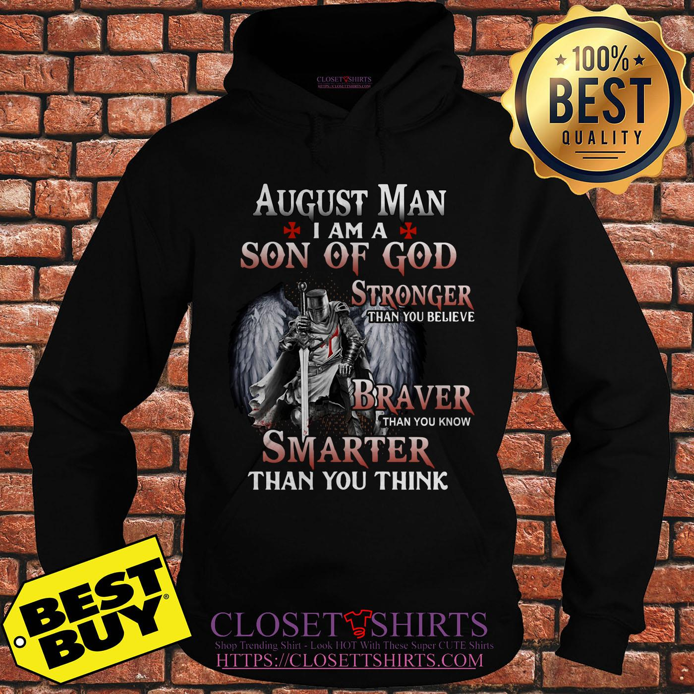 August Man I Am A Son Of God Stronger Than You Believe hoodie