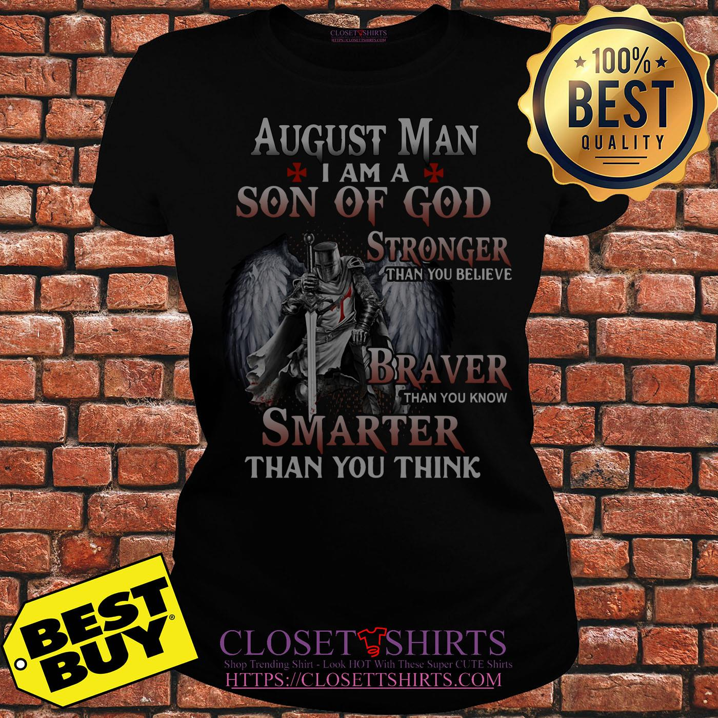 August Man I Am A Son Of God Stronger Than You Believe ladies tee