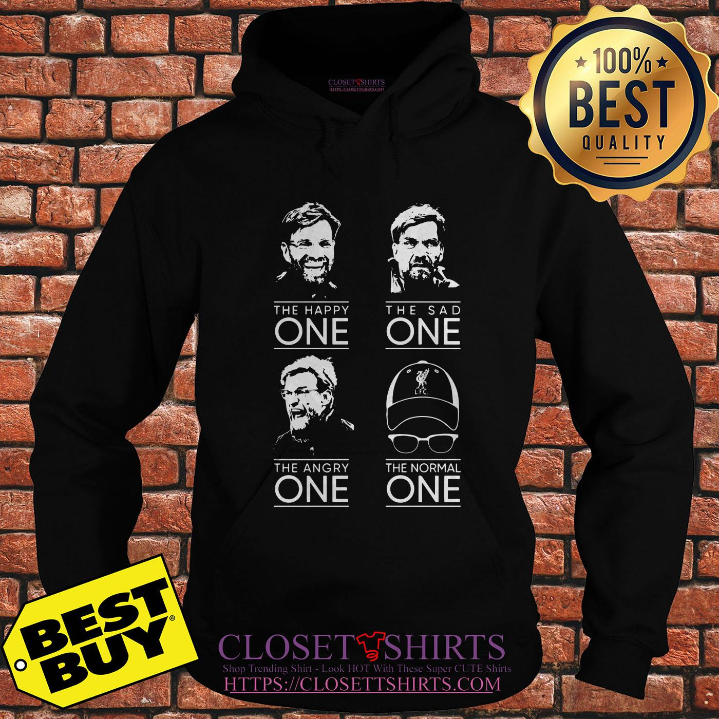 Klopp Liverpool The Happy One The Sad One The Angry One The Normal One hoodie