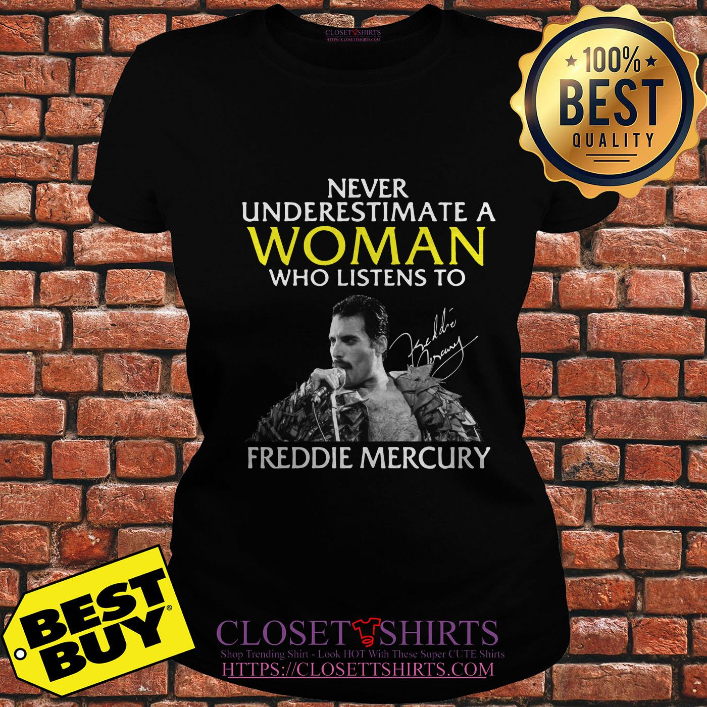 Never Underestimate A Woman Who Listens To Freddie Mercury Signature ladies tee