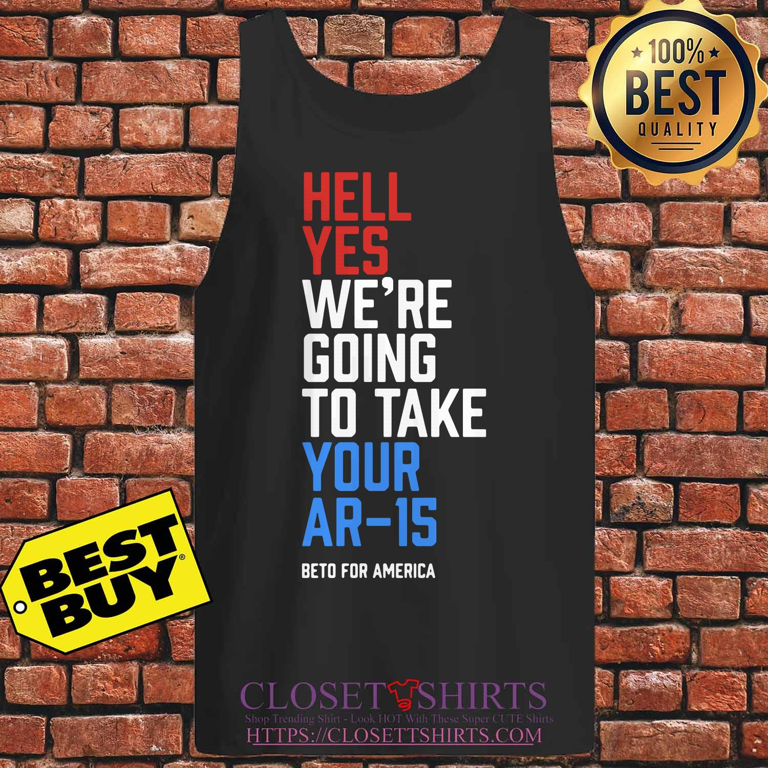 Beto Orourke Hell Yes We're Going To Take Your Ar 15 ladies tee