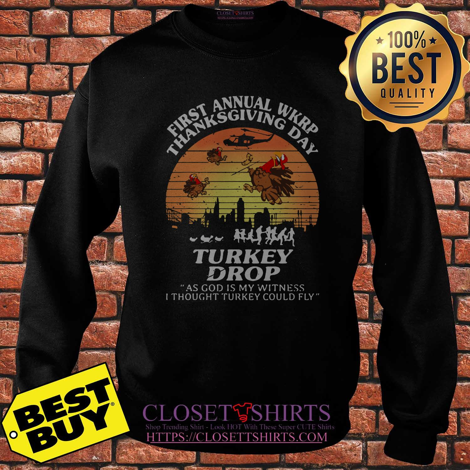 First Annual Wkrp Thanksgiving Day Turkey Drop God Witness Thought Turkeys Fly Vintage Sweatshirt
