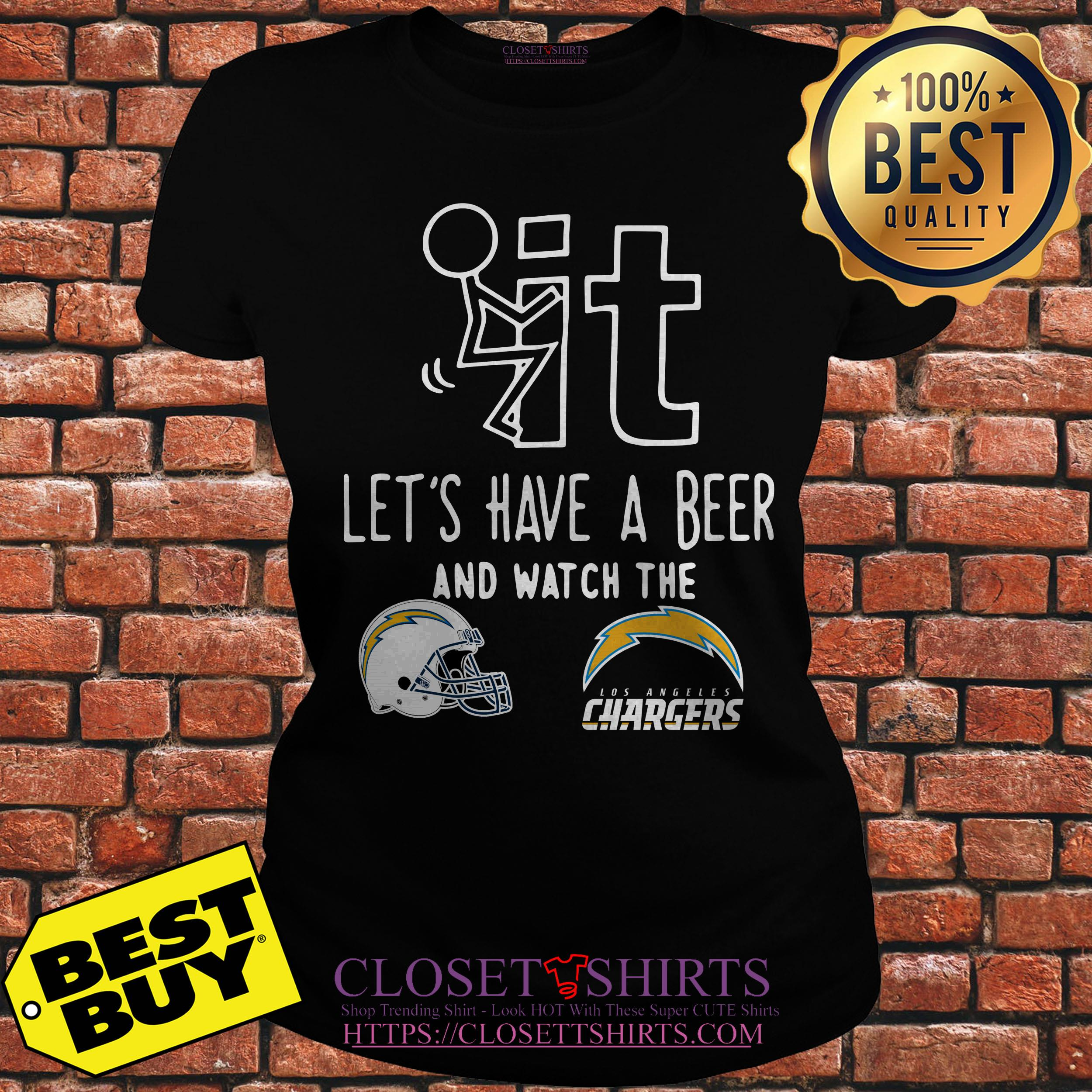 Fuck It Lets Have A Beer And Watch The Los Angeles Chargers ladies tee