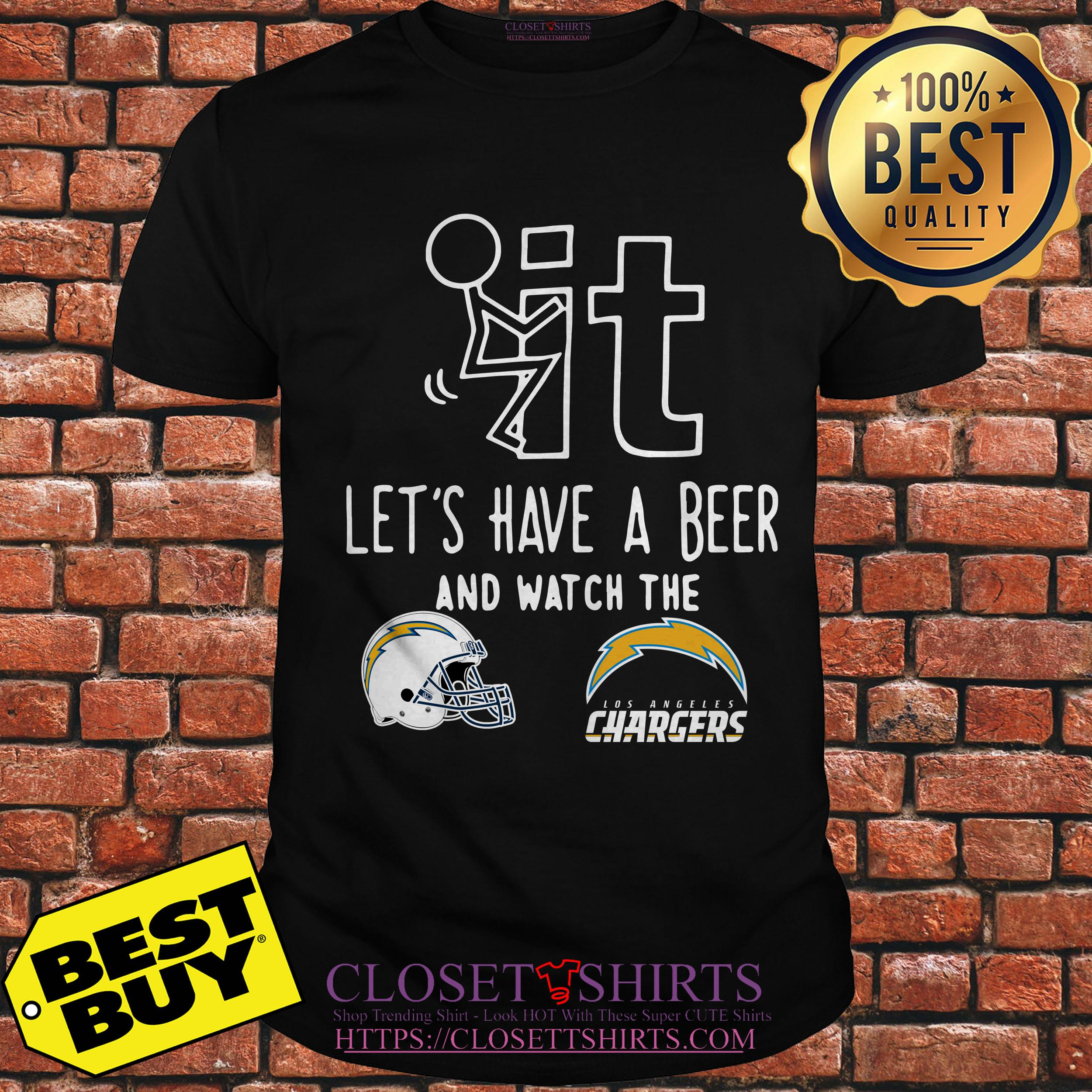 Fuck It Lets Have A Beer And Watch The Los Angeles Chargers tank top