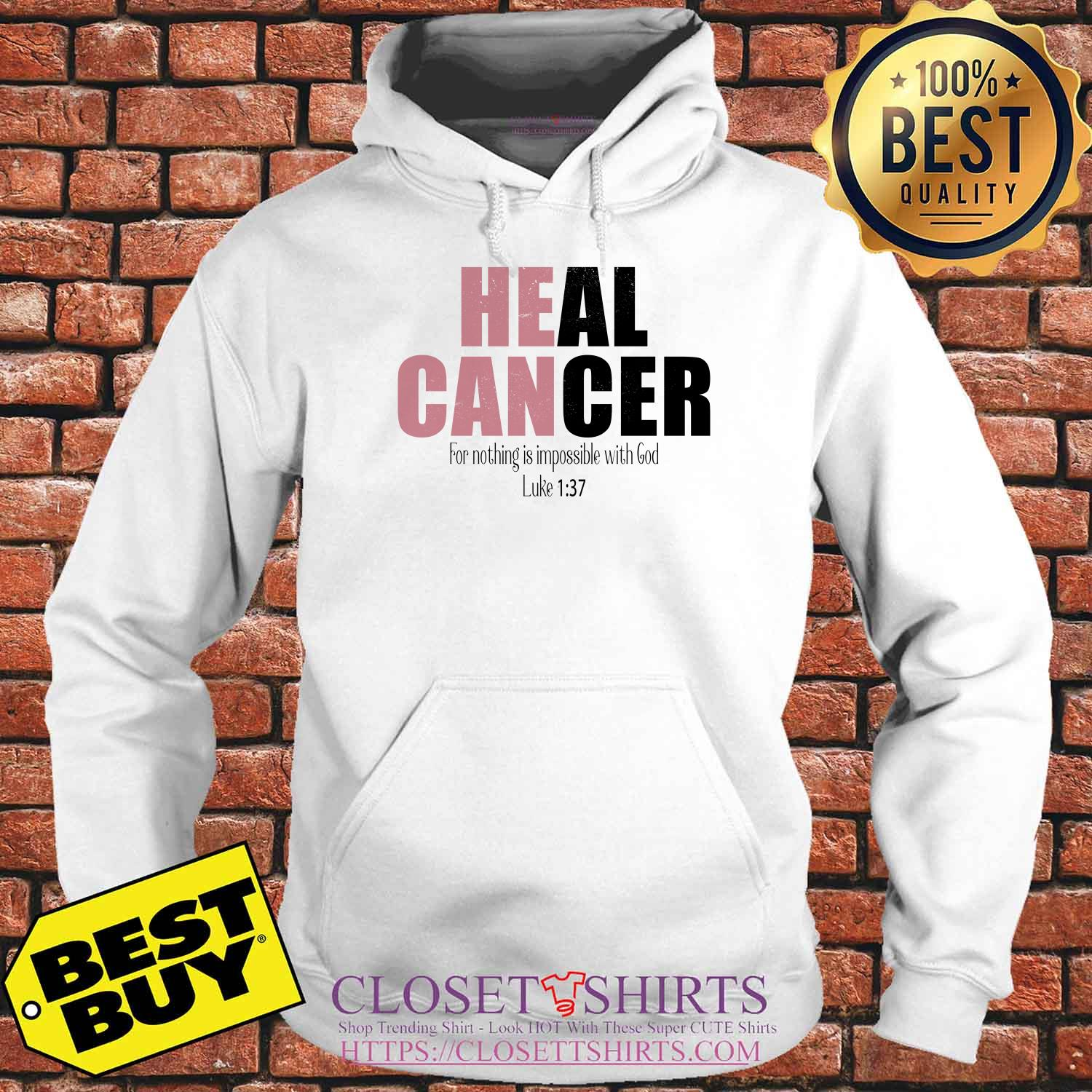 Heal Cancer For Nothing Is Impossible With God Luke 1:37 hoodie