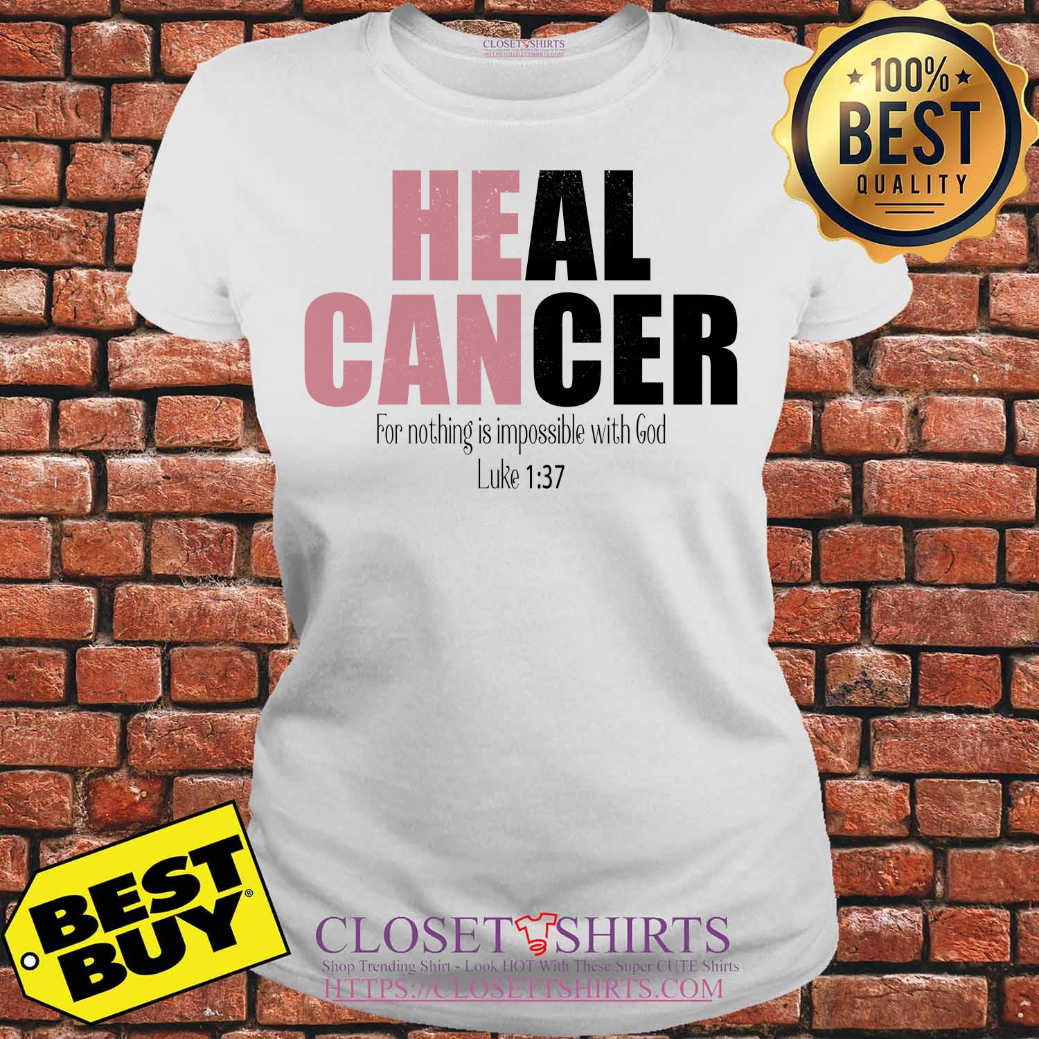 Heal Cancer For Nothing Is Impossible With God Luke 1:37 ladies tee