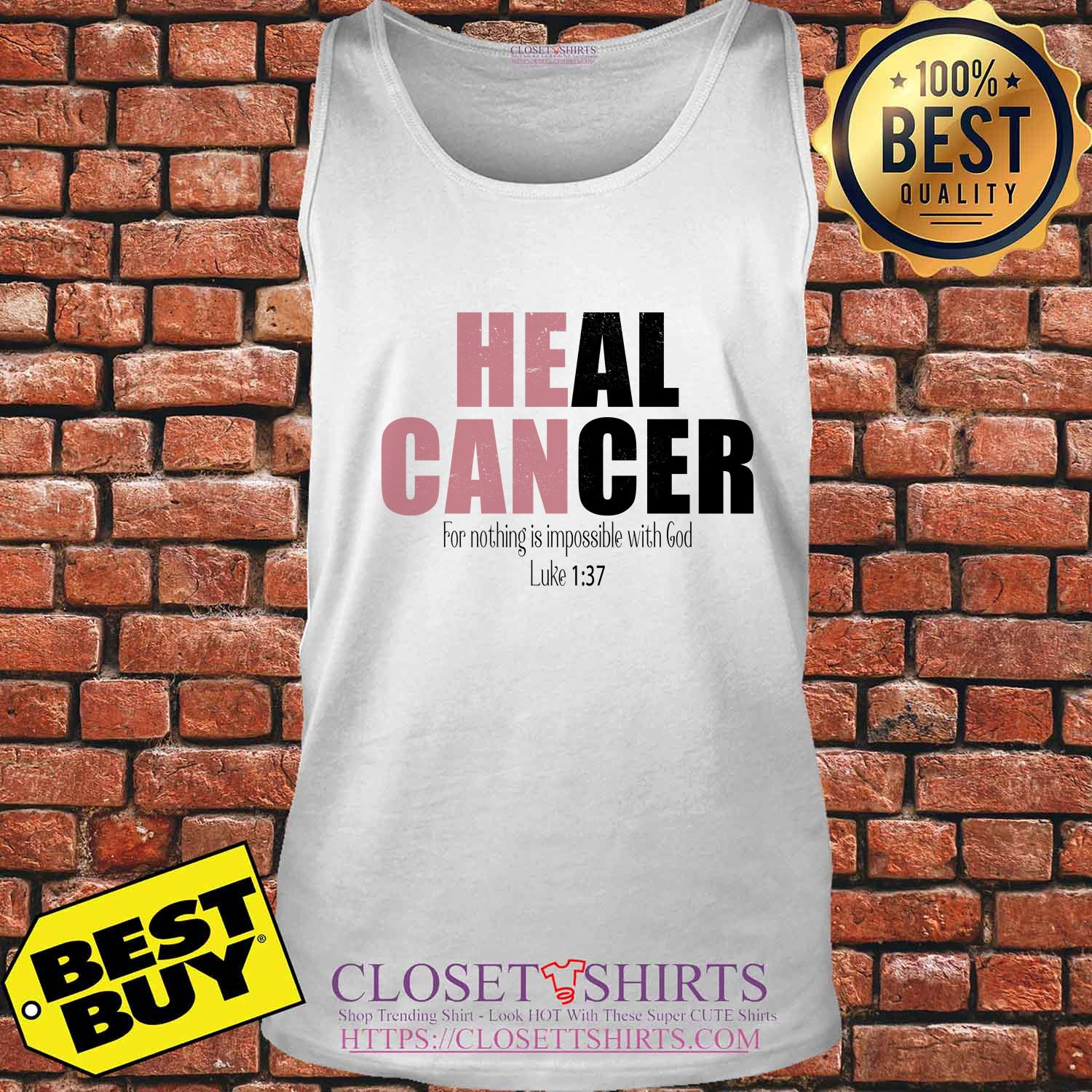 Heal Cancer For Nothing Is Impossible With God Luke 1:37 tank top