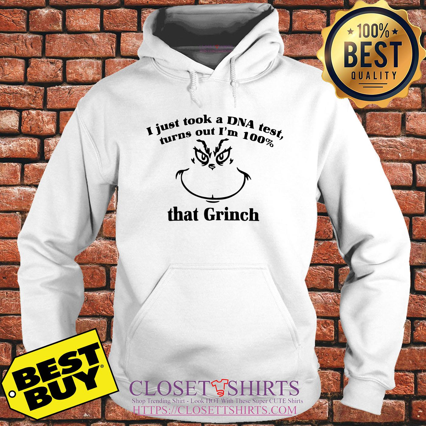 I Just Took A Dna Test Turns Out I'm 100% That Grinch hoodie