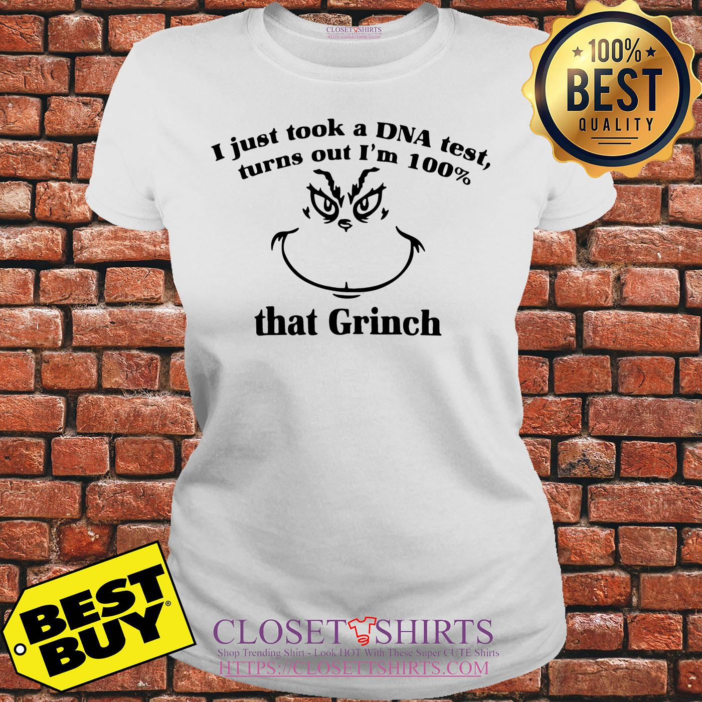 I Just Took A Dna Test Turns Out I'm 100% That Grinch ladies tee