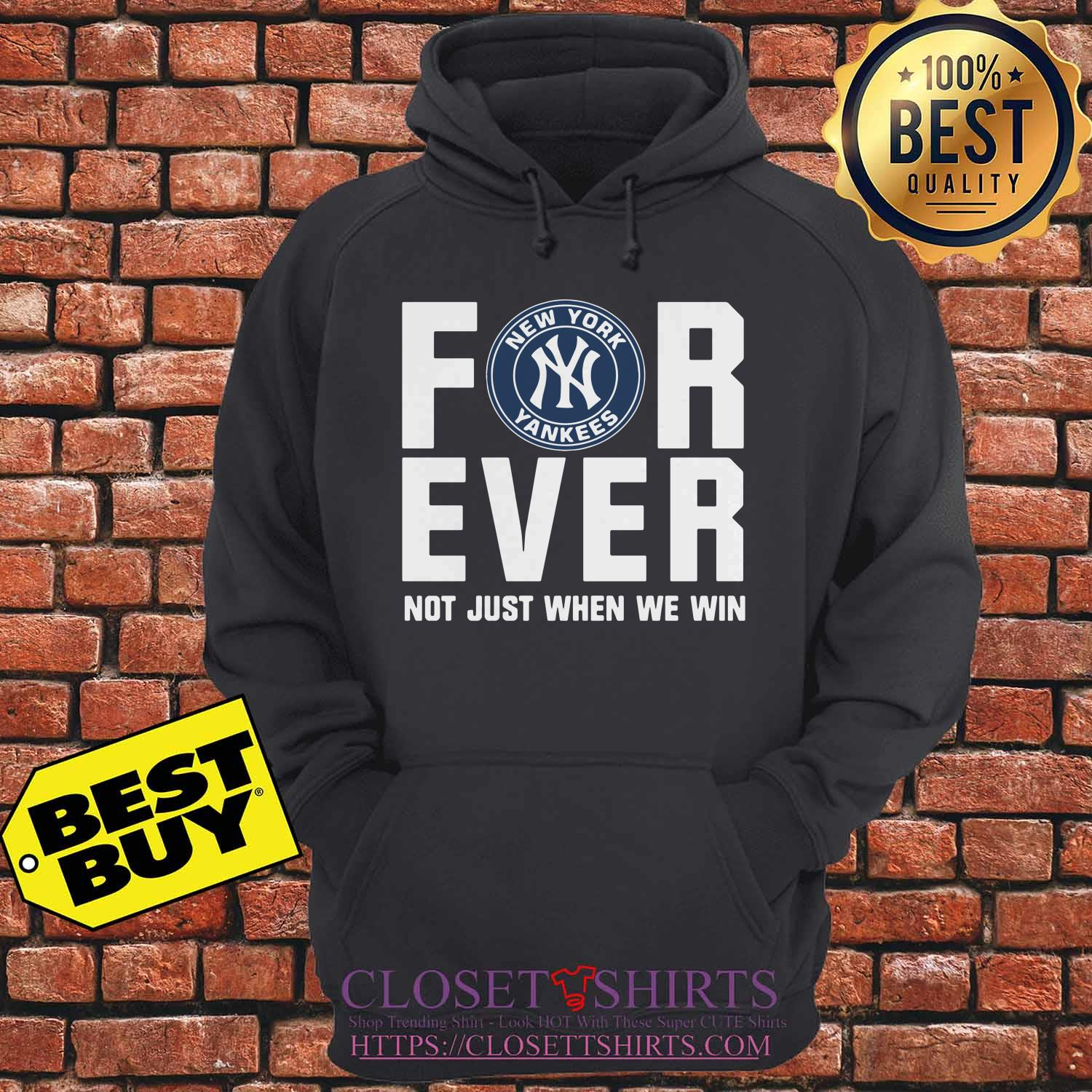 New York Yankees Forever Not Just Win Hoodie