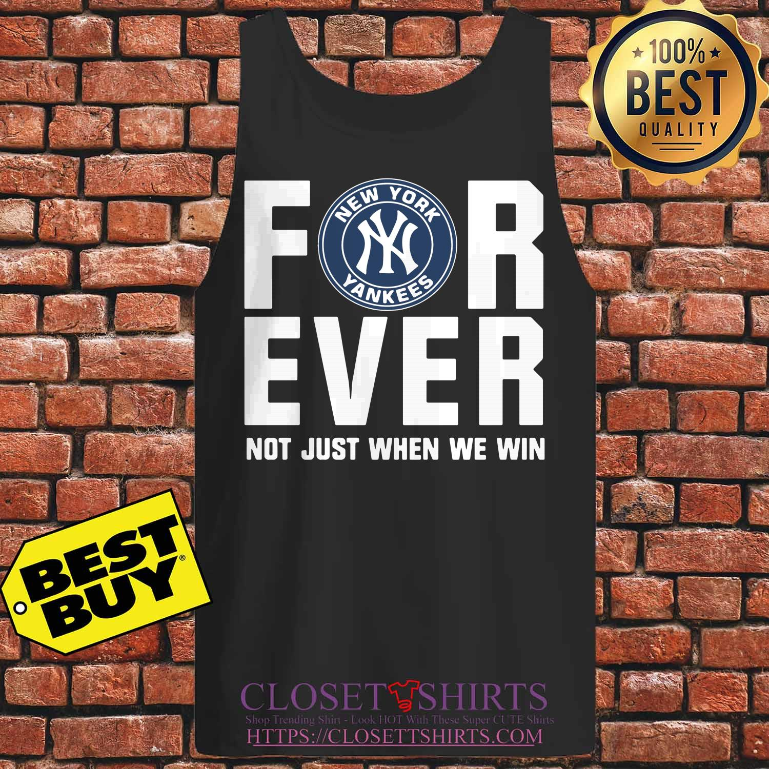New York Yankees Forever Not Just Win Tank Top