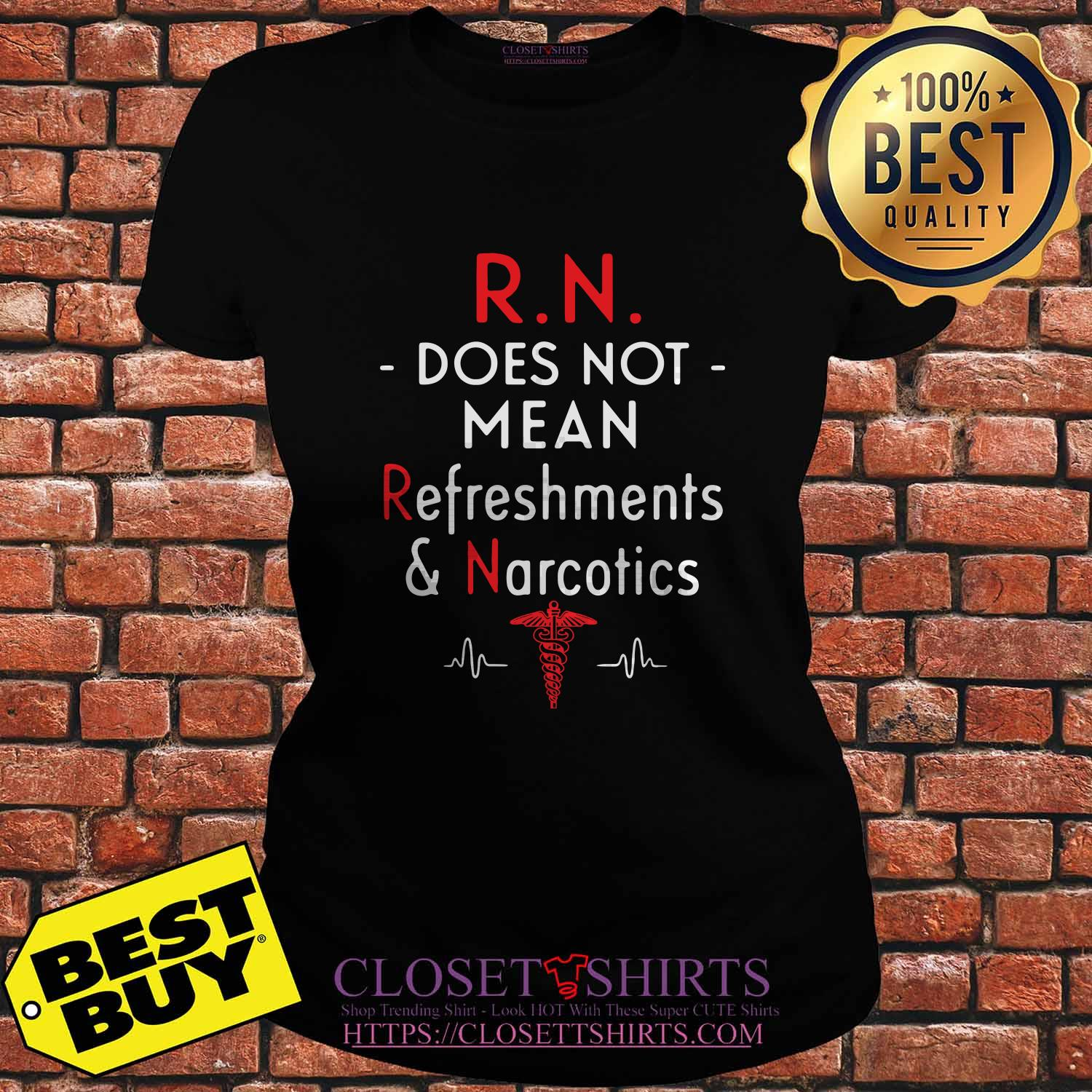R.n. Does Not Mean Refreshments & Narcotics ladies tee