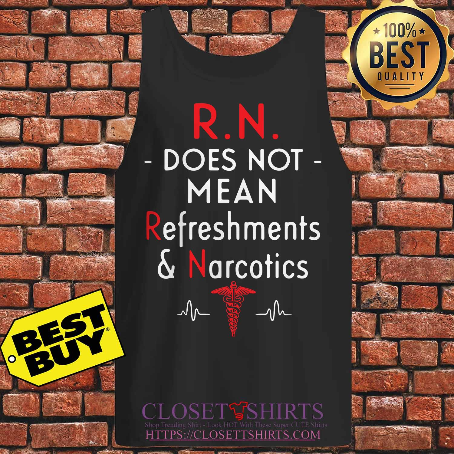 R.n. Does Not Mean Refreshments & Narcotics tank top