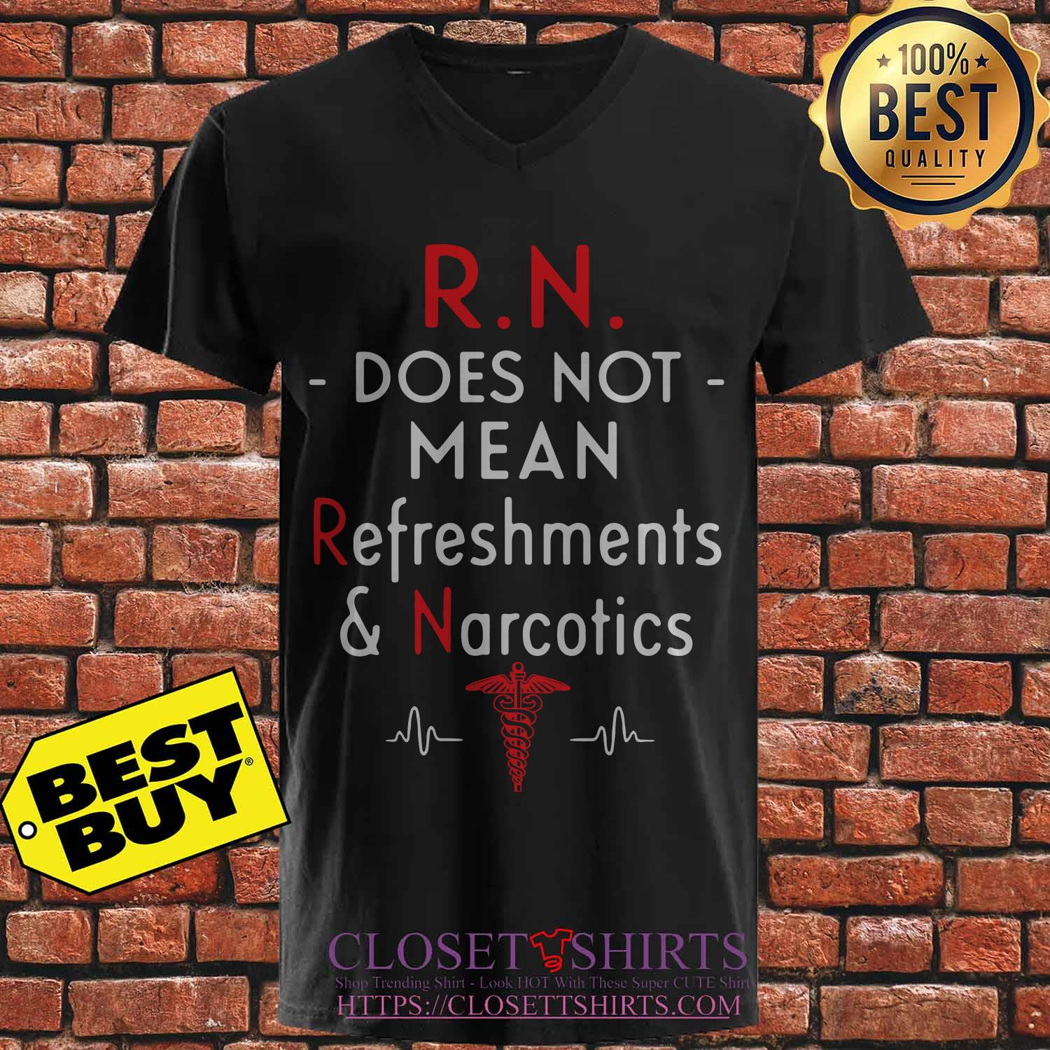 R.n. Does Not Mean Refreshments & Narcotics v neck