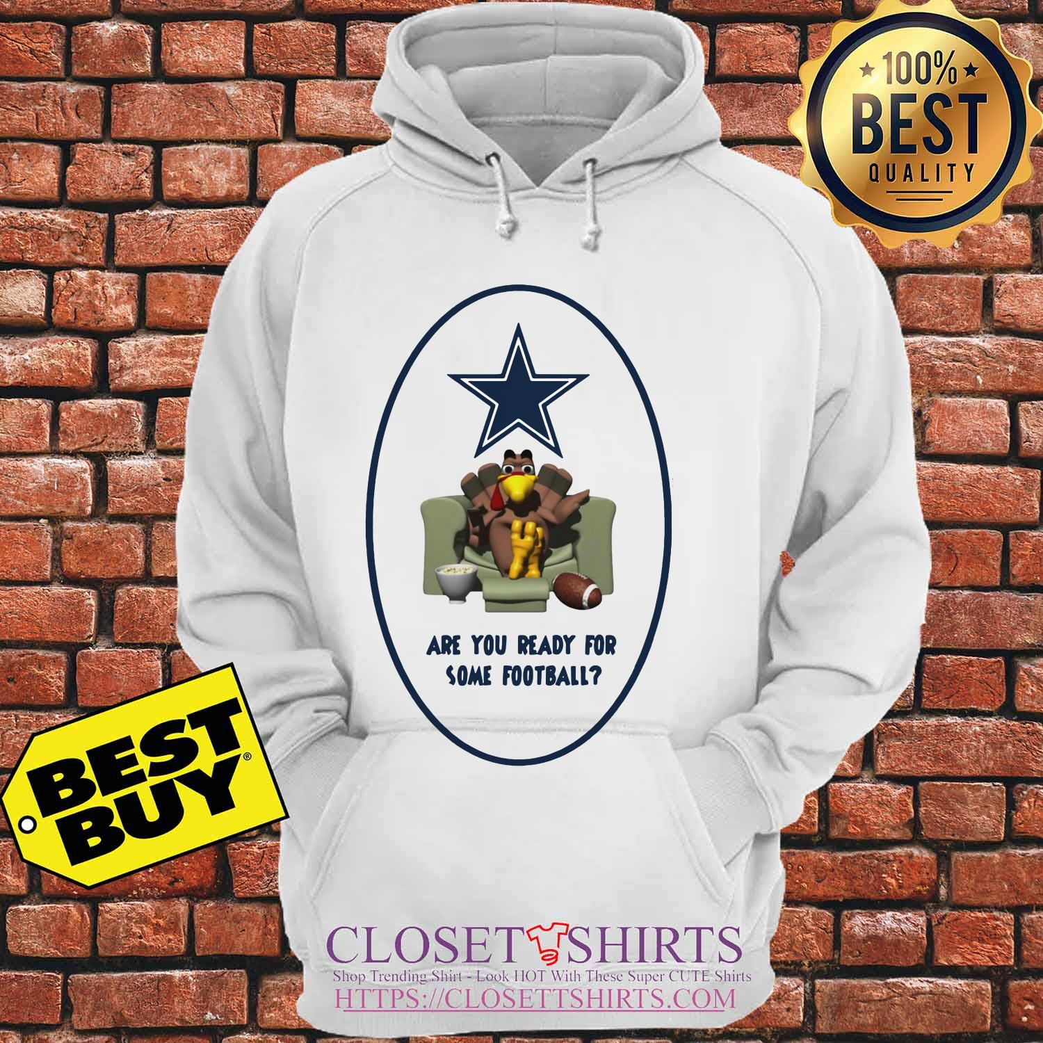 Are You Ready For Some Football Turkey Thanksgiving Dallas Cowboy hoodie