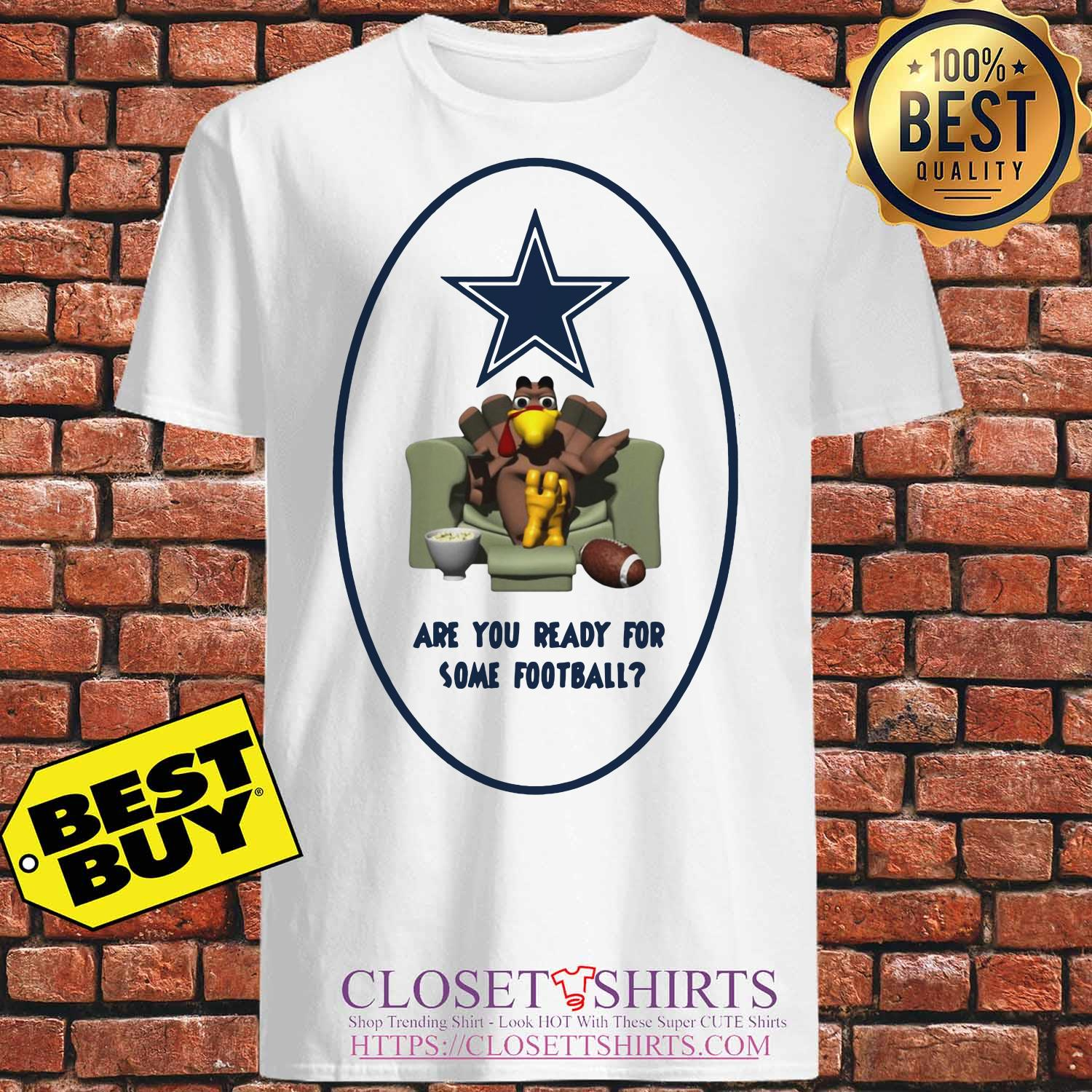 Are You Ready For Some Football Turkey Thanksgiving Dallas Cowboy shirt