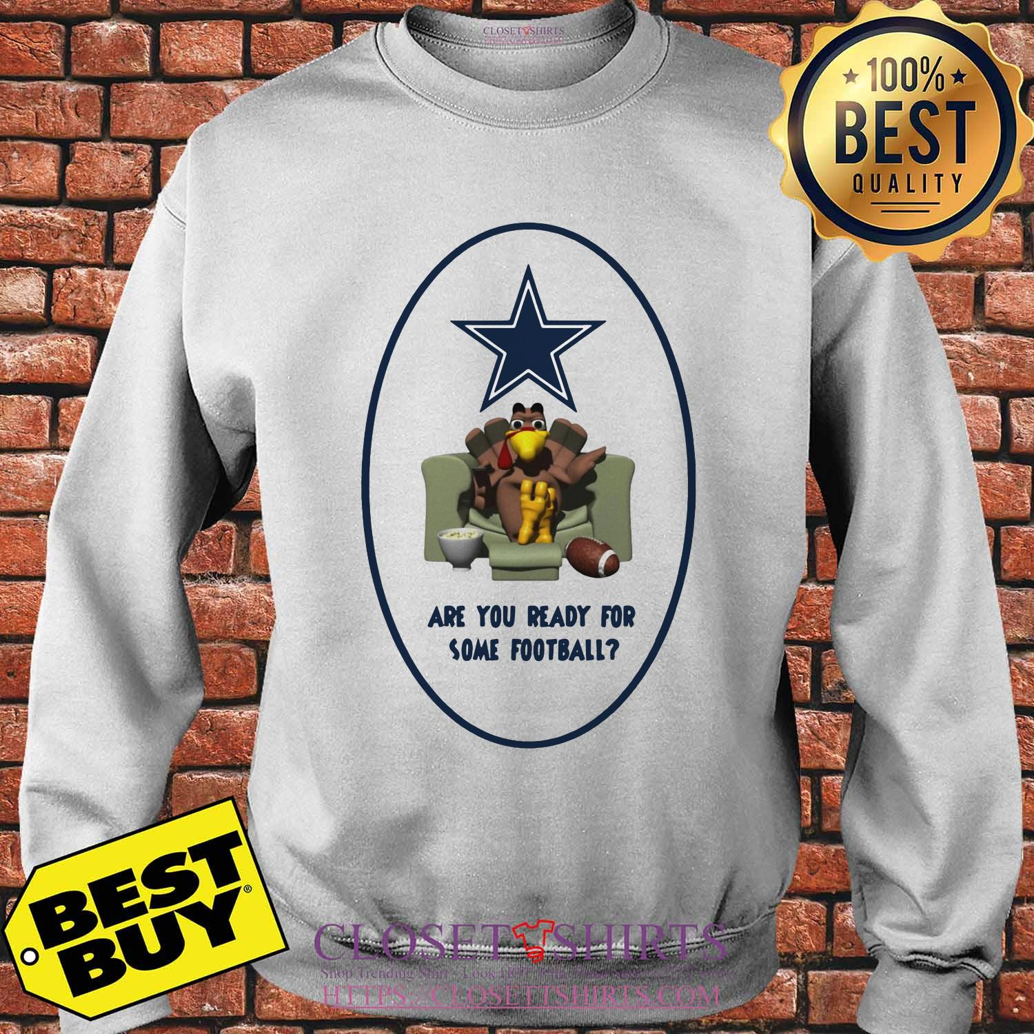 Are You Ready For Some Football Turkey Thanksgiving Dallas Cowboy Sweatshirt