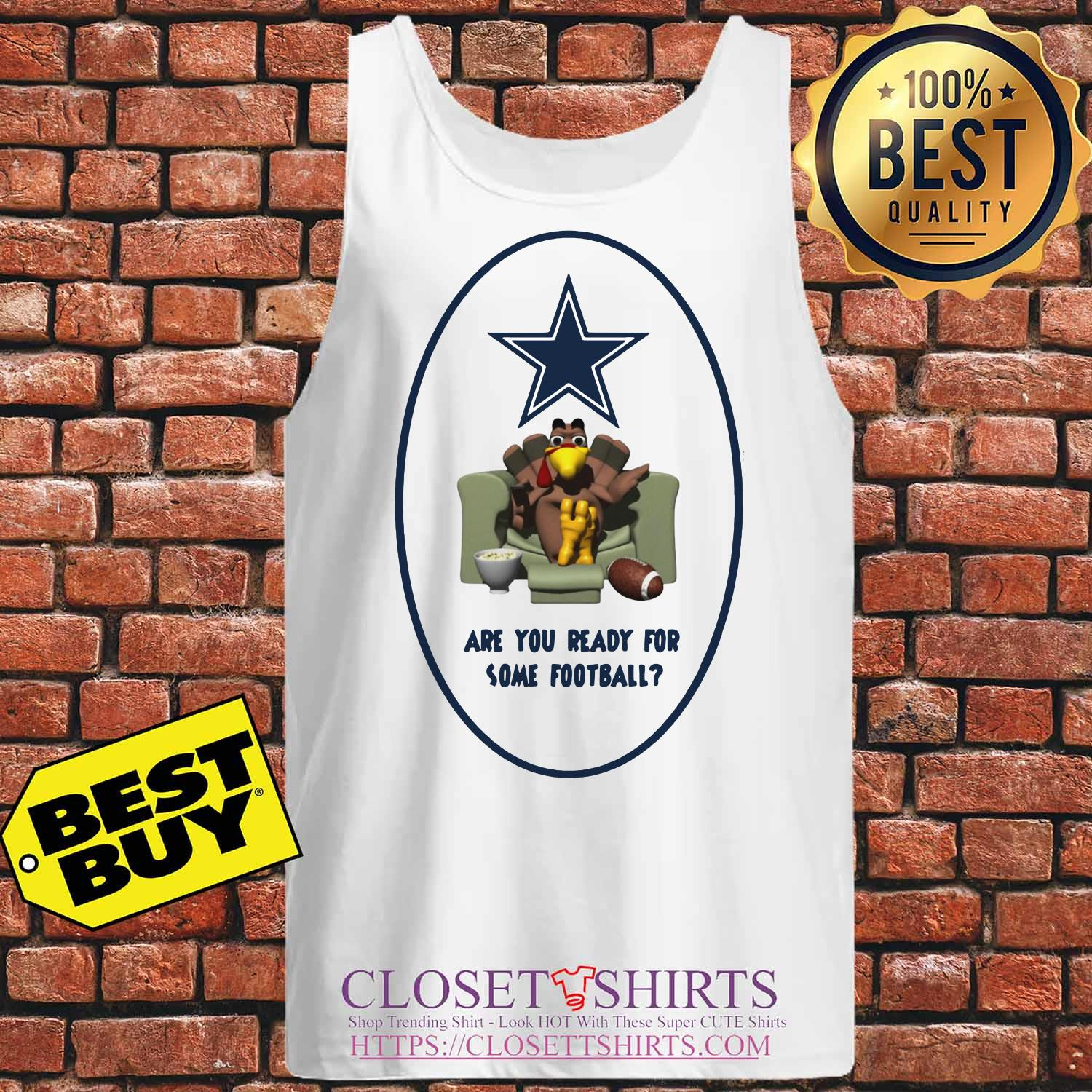 Are You Ready For Some Football Turkey Thanksgiving Dallas Cowboy tank top