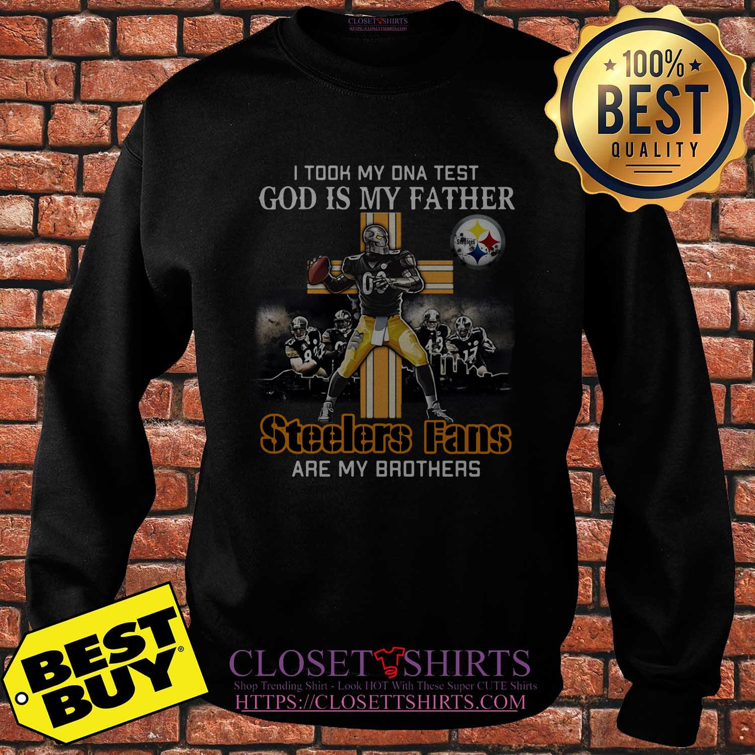 Took Dna Test God Father Pittsburgh Steelers Fans Brothers Sweatshirt