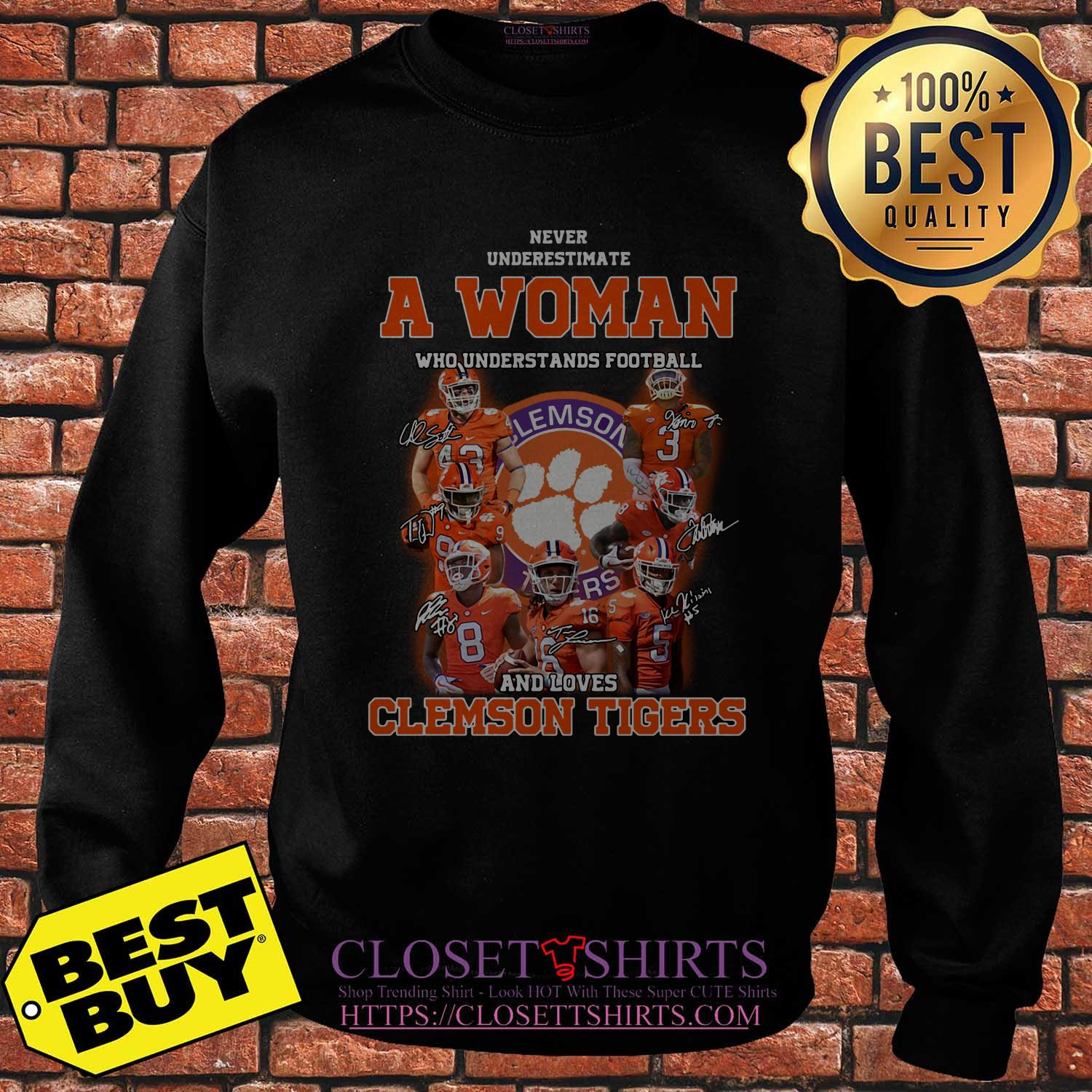Never Underestimate A Woman Who Understands Football And Clemson Tigers sweatshirt