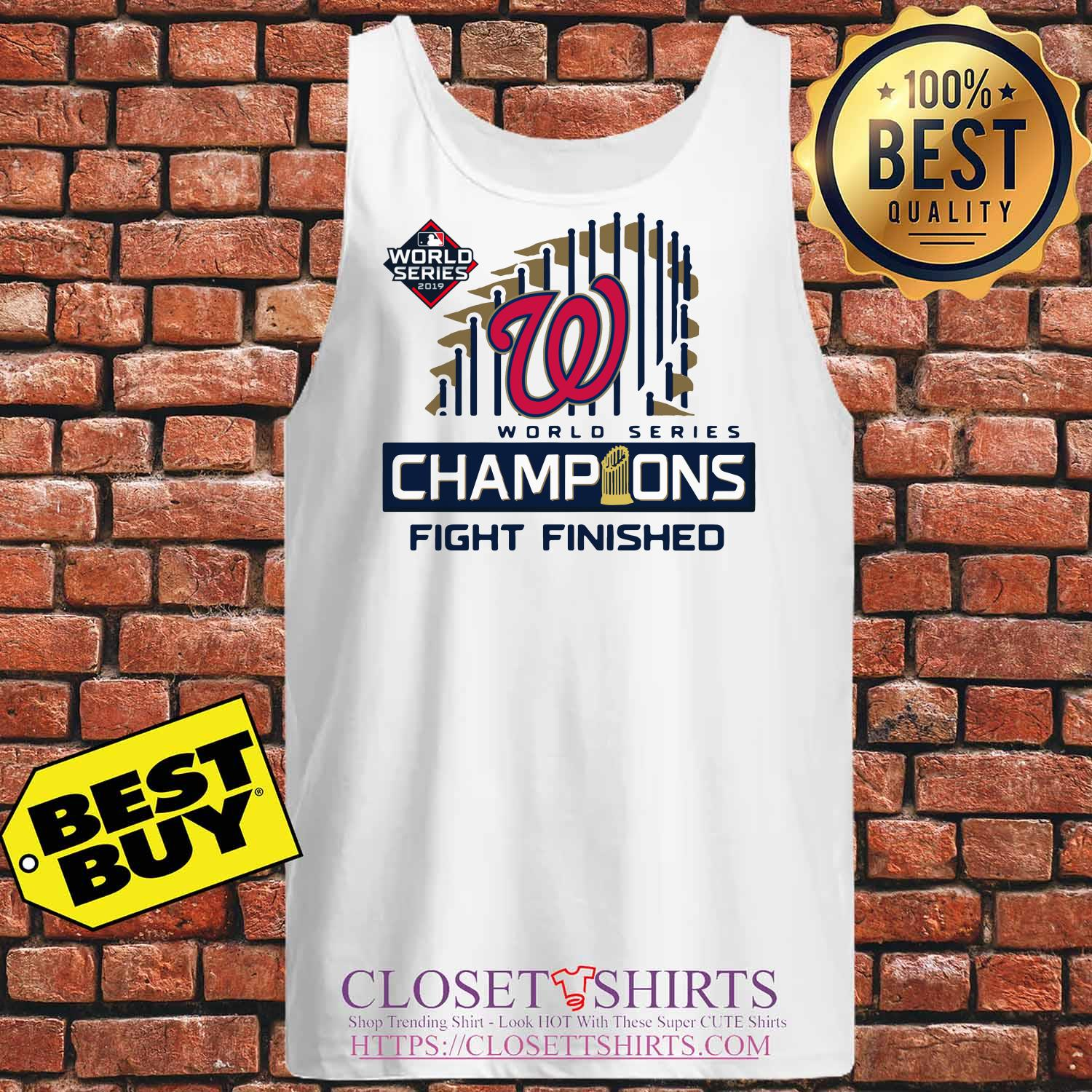 Washington Nationals 2019 World Series Champions Fight Finished tank top