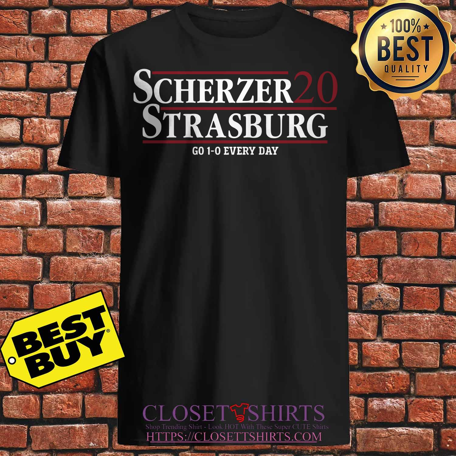 Scherzer Strasburg 2020 Go 1 0 Every Day Shirt