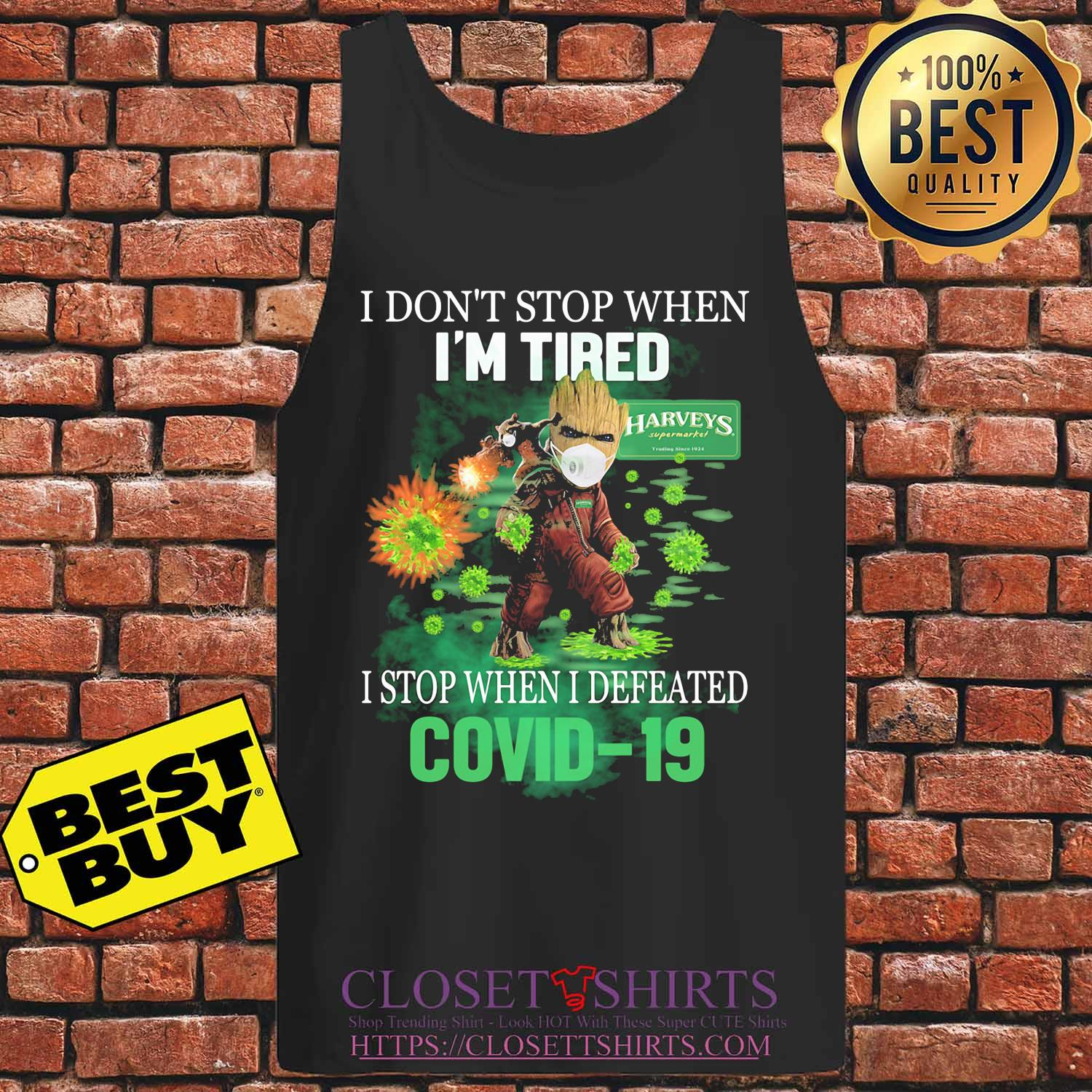Baby groot I don't stop when I'm tired harveys supermarket trading store 1924 I stop when I defeated covid-19 s Tank top