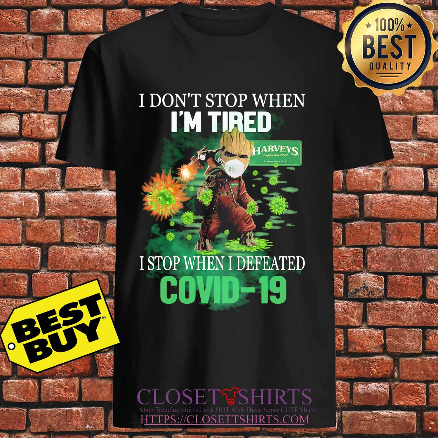 Baby groot I don't stop when I'm tired harveys supermarket trading store 1924 I stop when I defeated covid-19 s Unisex