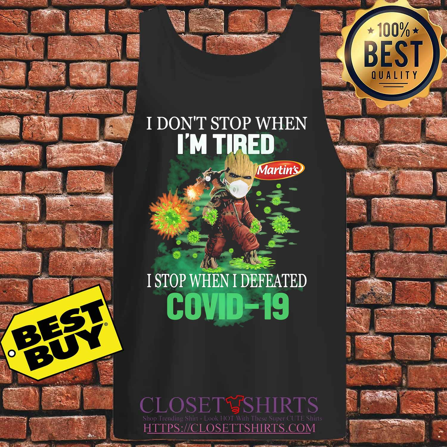 Baby groot I don't stop when I'm tired martin's I stop when I defeated covid-19 s Tank top