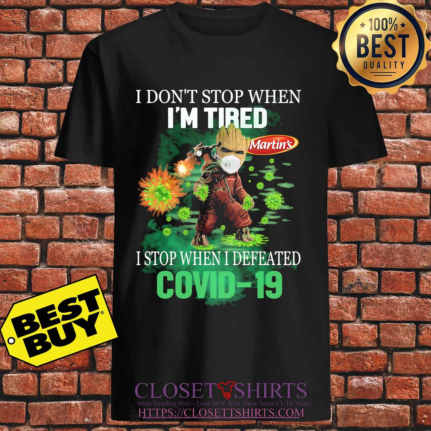 Baby groot I don't stop when I'm tired martin's I stop when I defeated covid-19 s Unisex