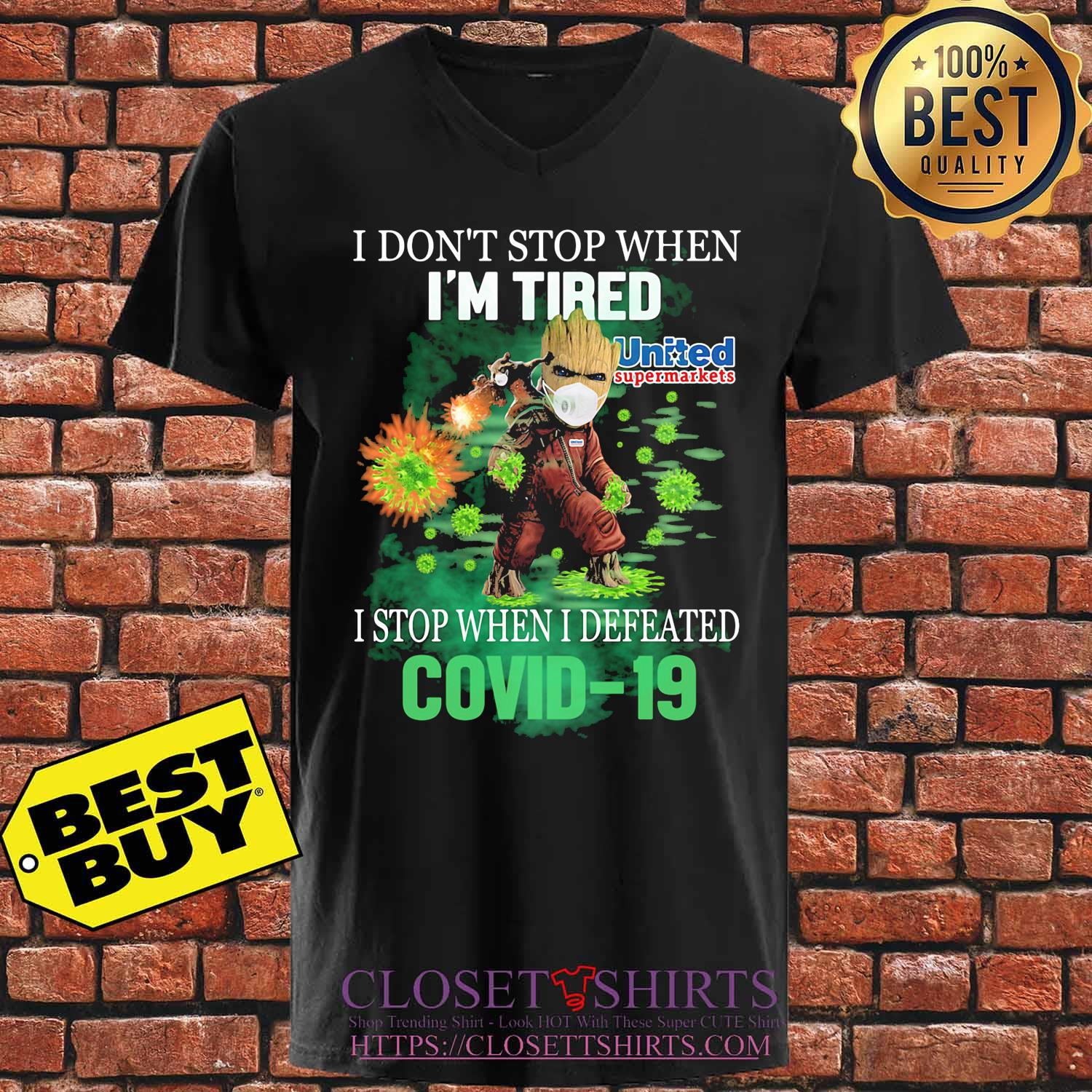 Baby groot I don't stop when I'm tried united supermarkets I stop when I defeated covid-19 s V-neck